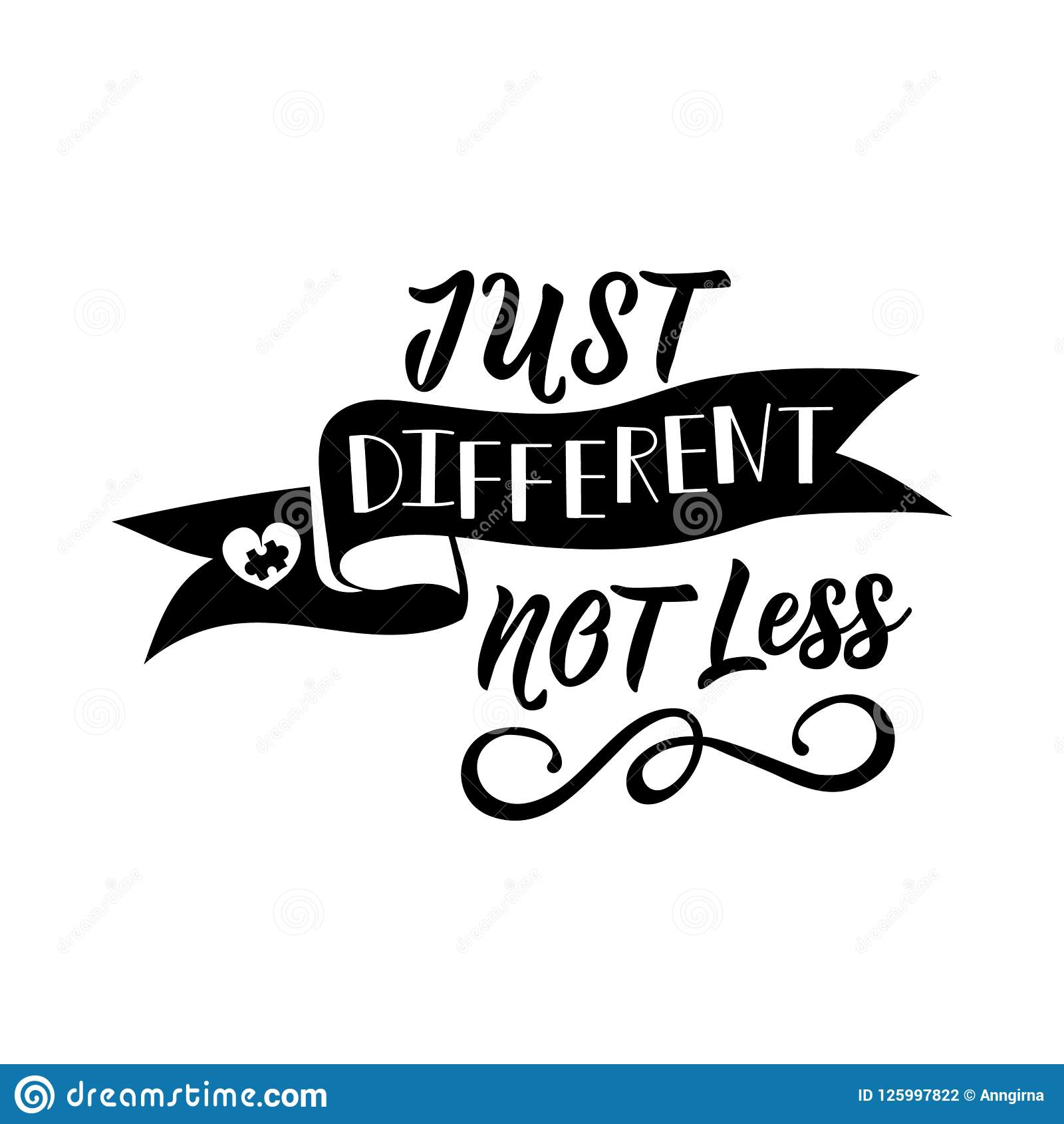c113a7a78 Just different not less. Lettering. Vector hand drawn motivational and  inspirational quote. Calligraphic poster. World Autism awareness day.