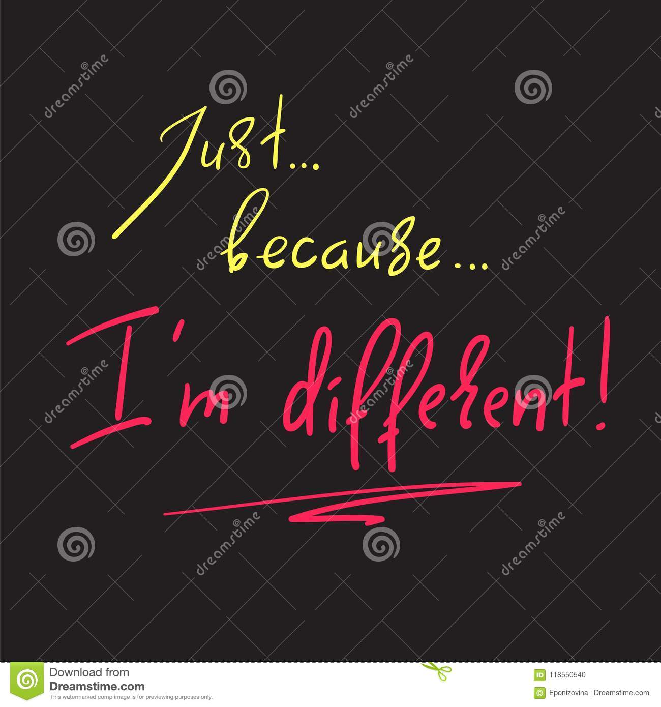 Just Because I`m different