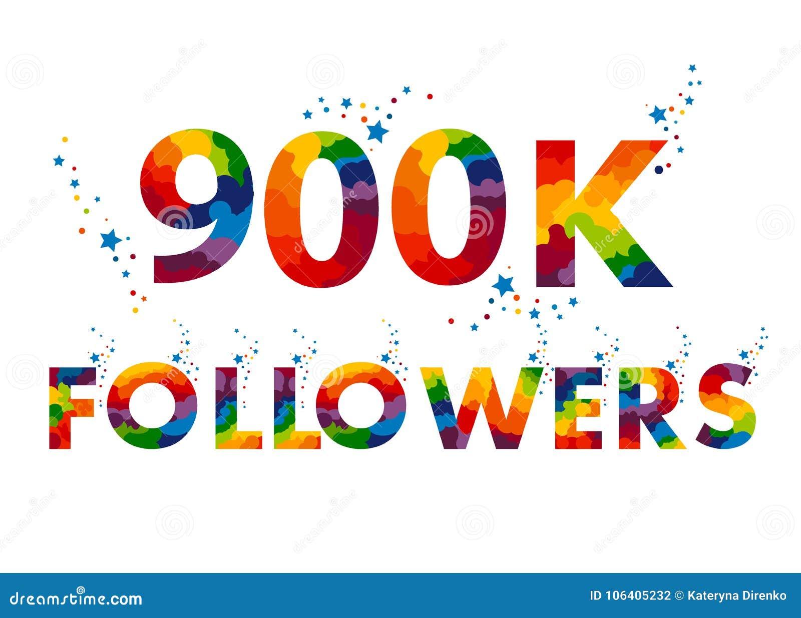 900K dziewięć setek tysiąc zwolenników
