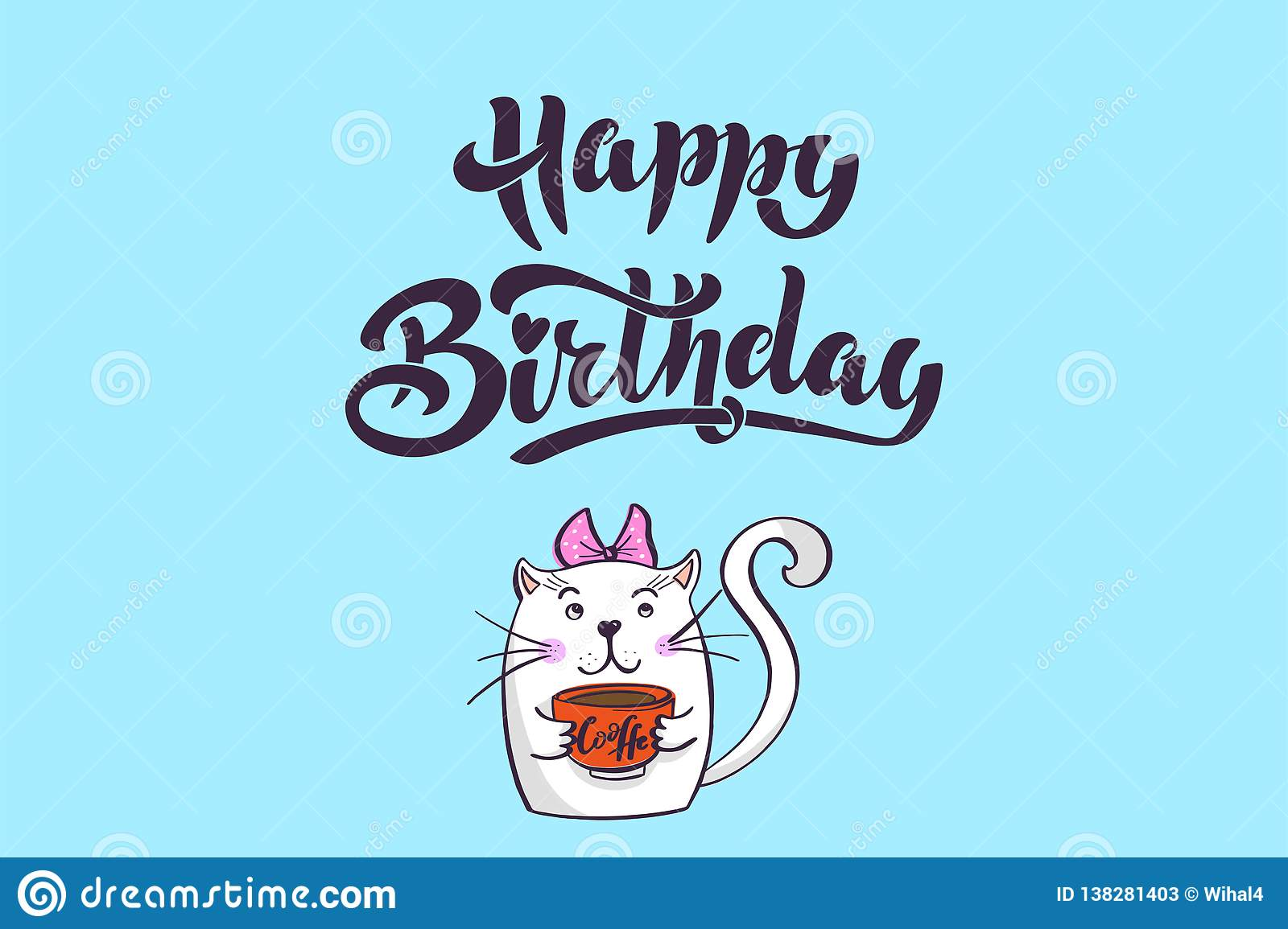 Kawaii A Contented White Cat With Bow And Cup Of Coffee In His Hands Lettering Happy Birthday Greeting Card Drawing For Your Design