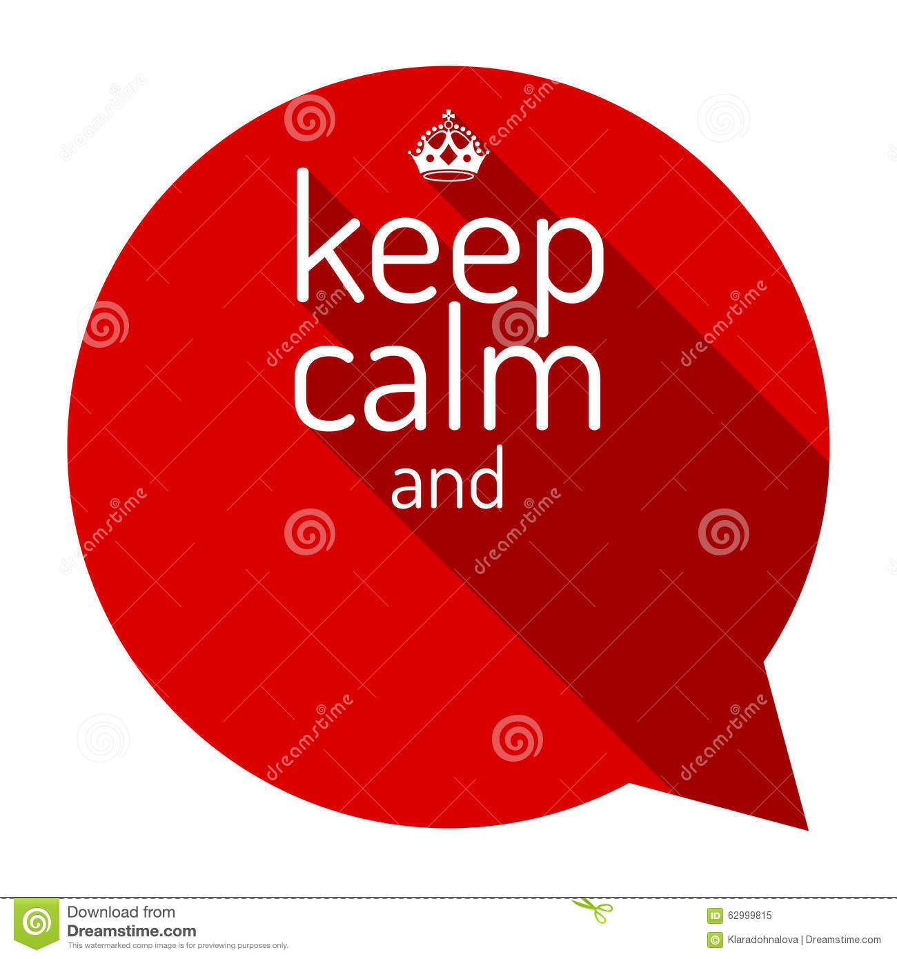 Keep Calm Red Talk Bubble. Motivational Quote And Keep Calm Crown ...