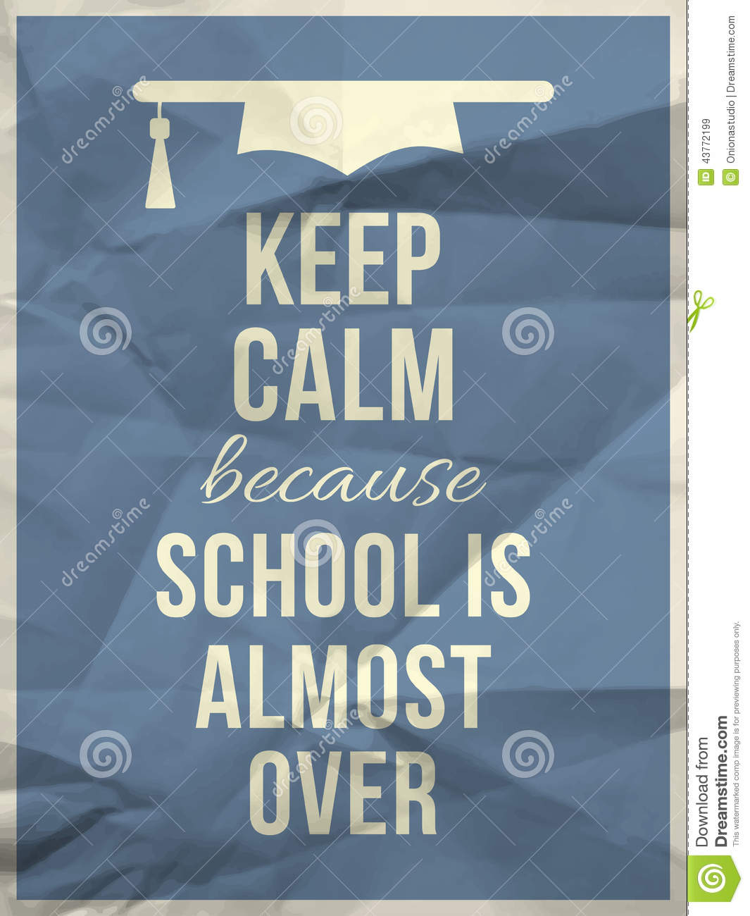 Keep Calm Because School Is Over Design Typographic Quote Stock