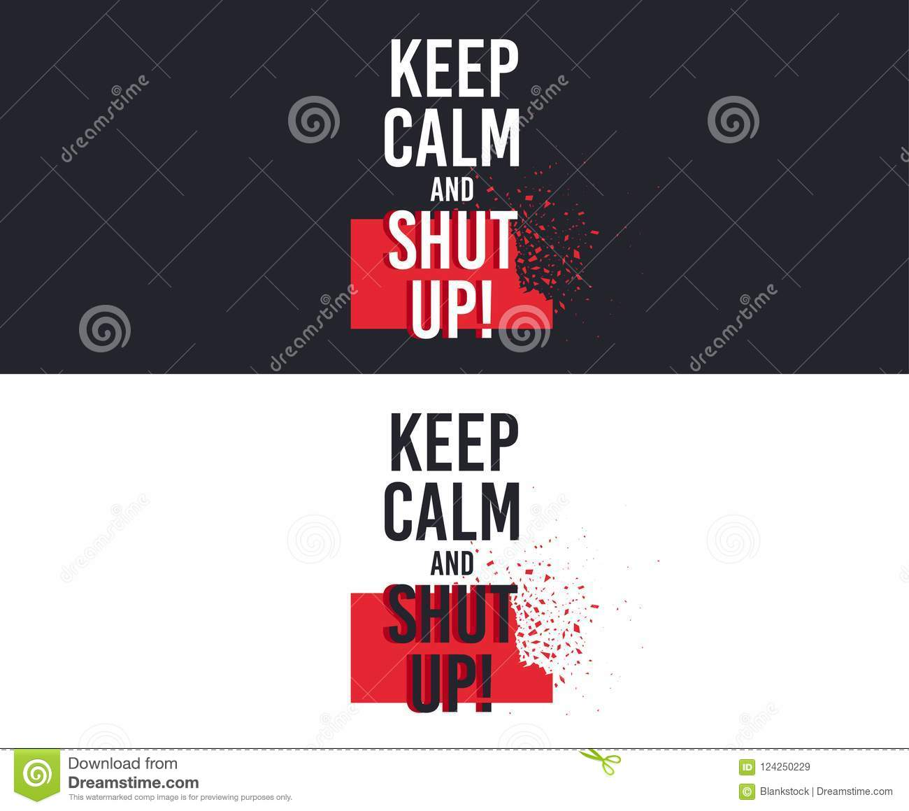 Keep Calm And Shut Up Slogan For T Shirt Printing Design Tee