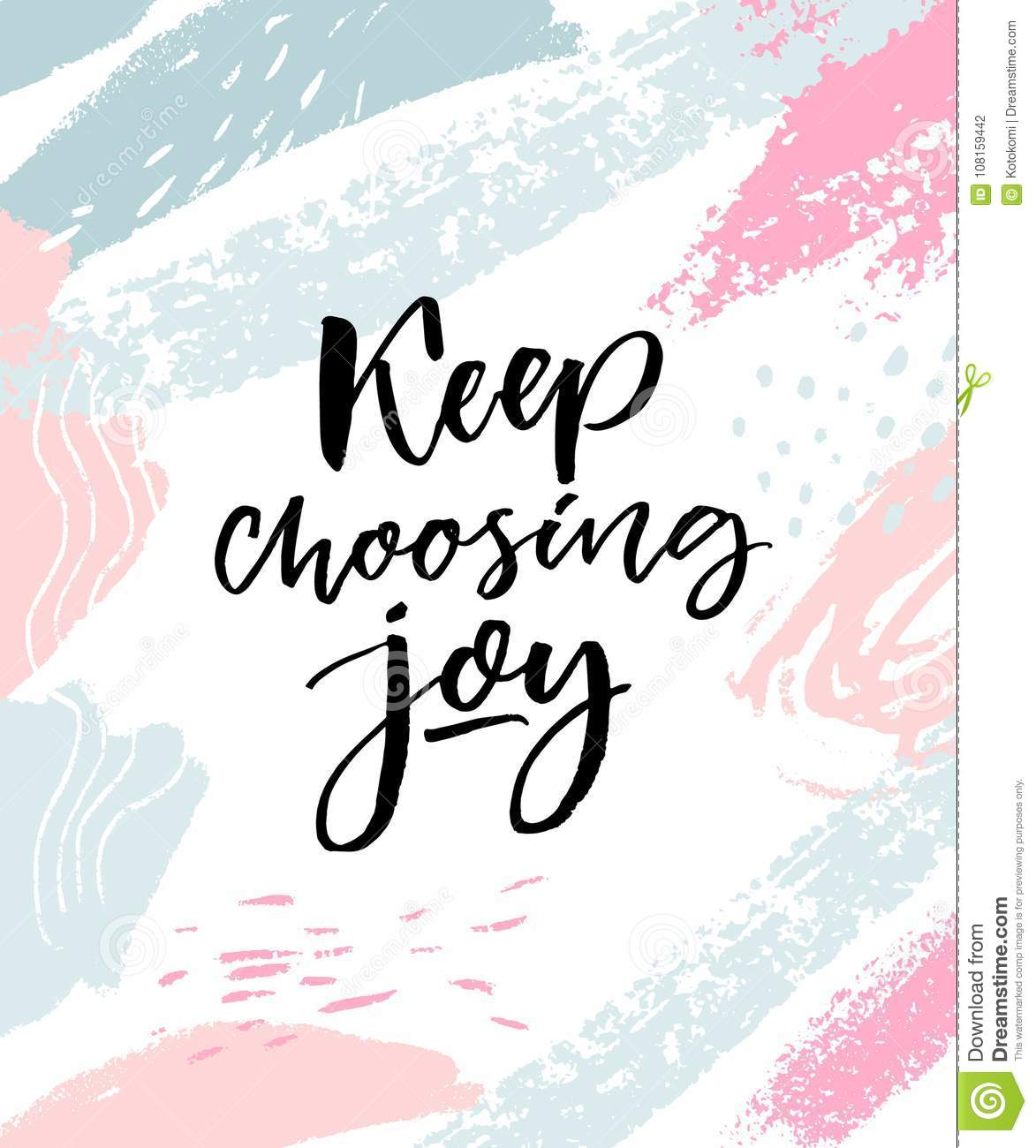 Keep choosing joy. Positive inspirational quote. Brush calligraphy on pink and blue pastel strokes.
