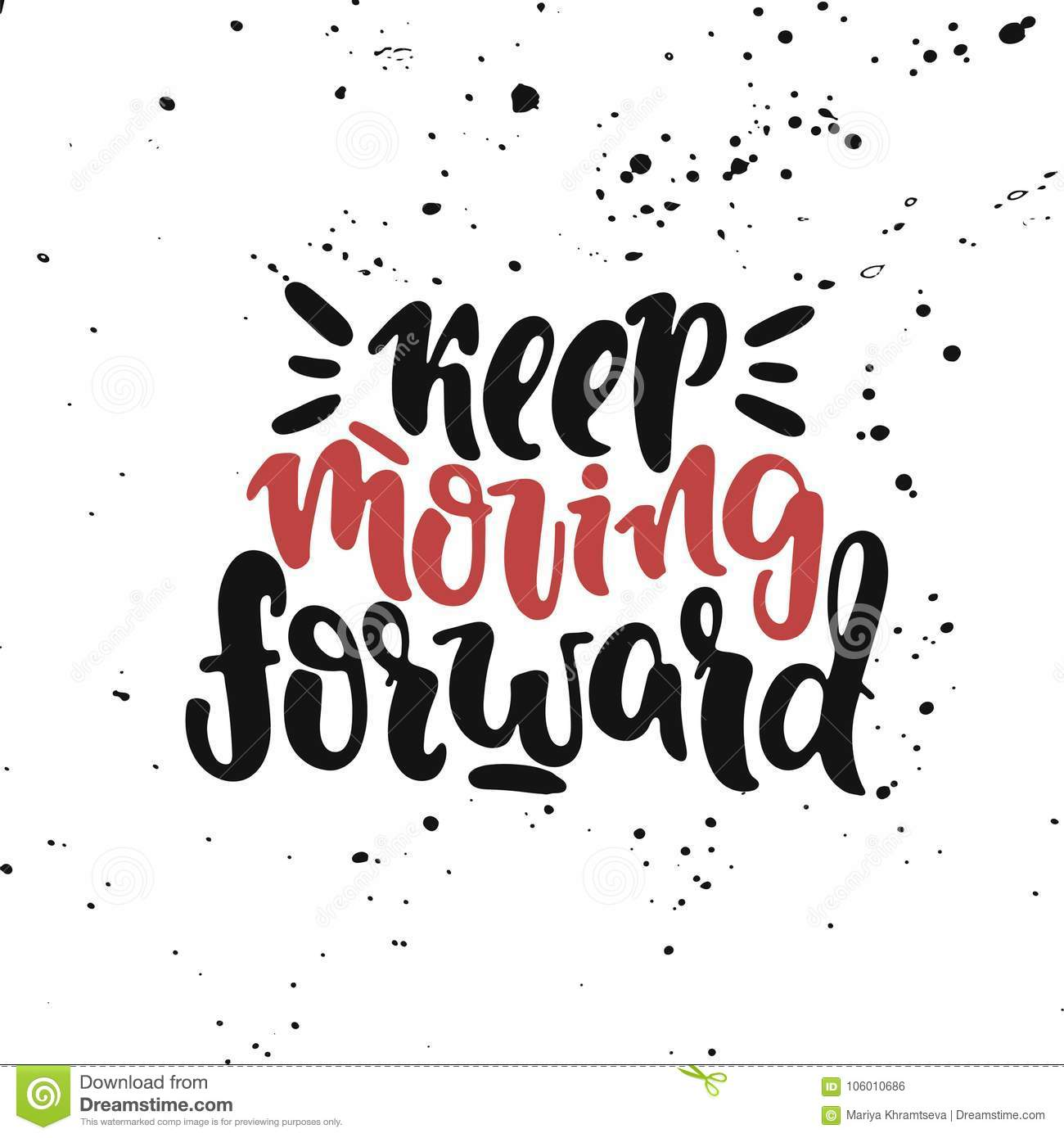 Keep Moving Forward Quote | Keep Moving Forward Stock Vector Illustration Of Life 106010686
