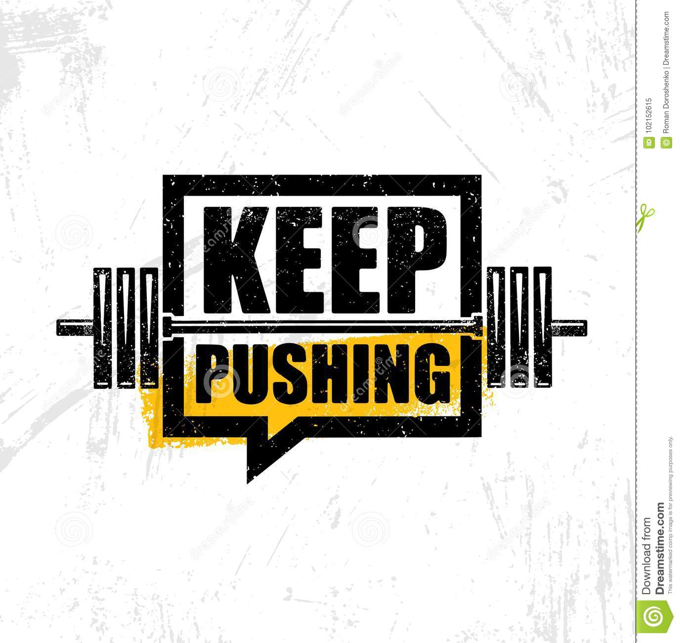 Keep Pushing. Inspiring Workout And Fitness Gym Motivation ...