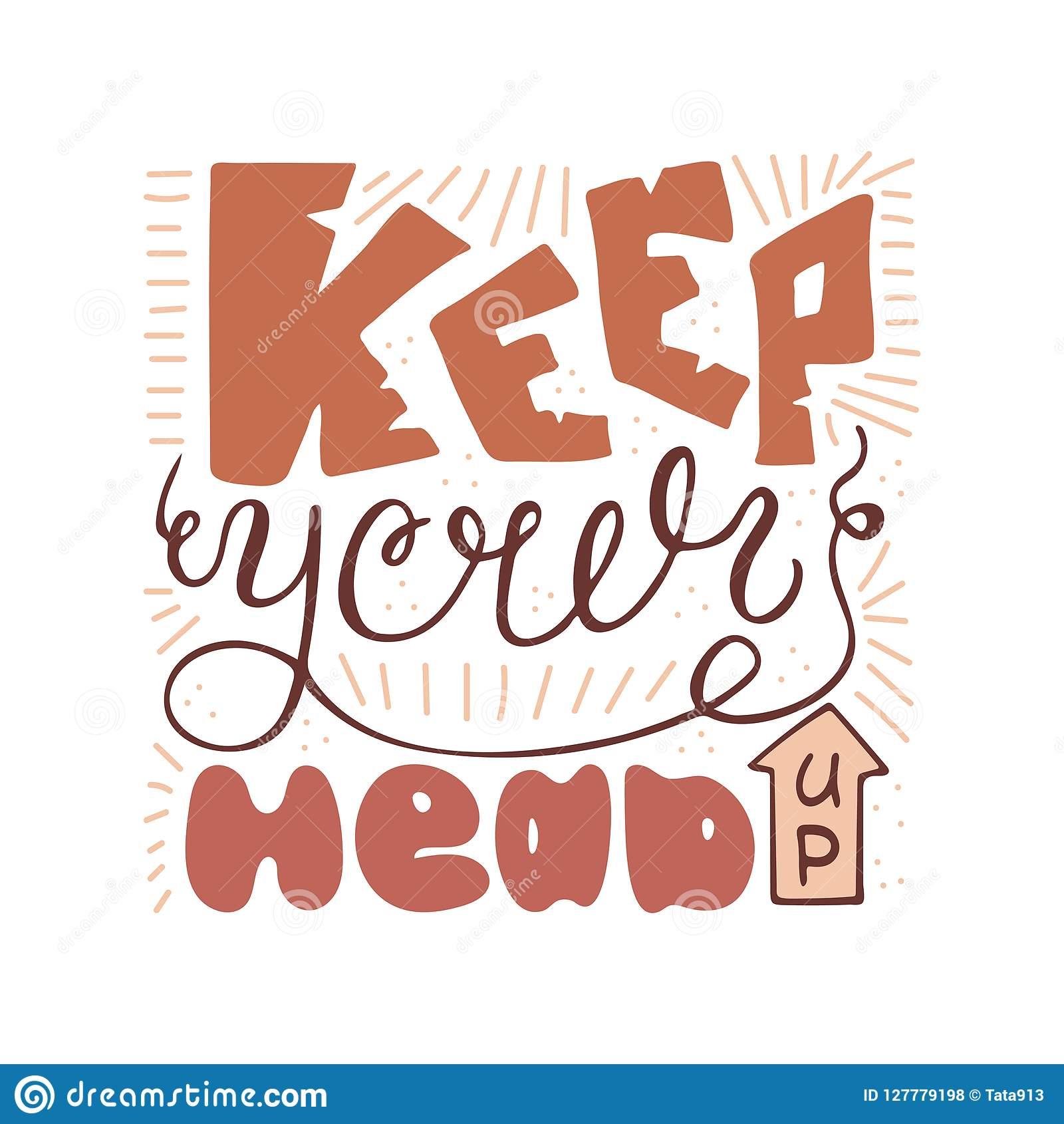 Keep Your Head Up Handwritten Unique Quote For Design Stock Vector