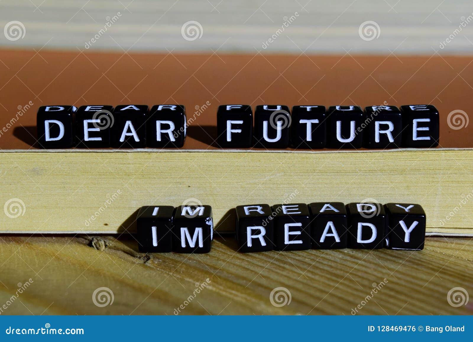 Kochana przyszłość Ja ` m przygotowywający na drewnianych blokach Motywaci i inspiraci pojęcie