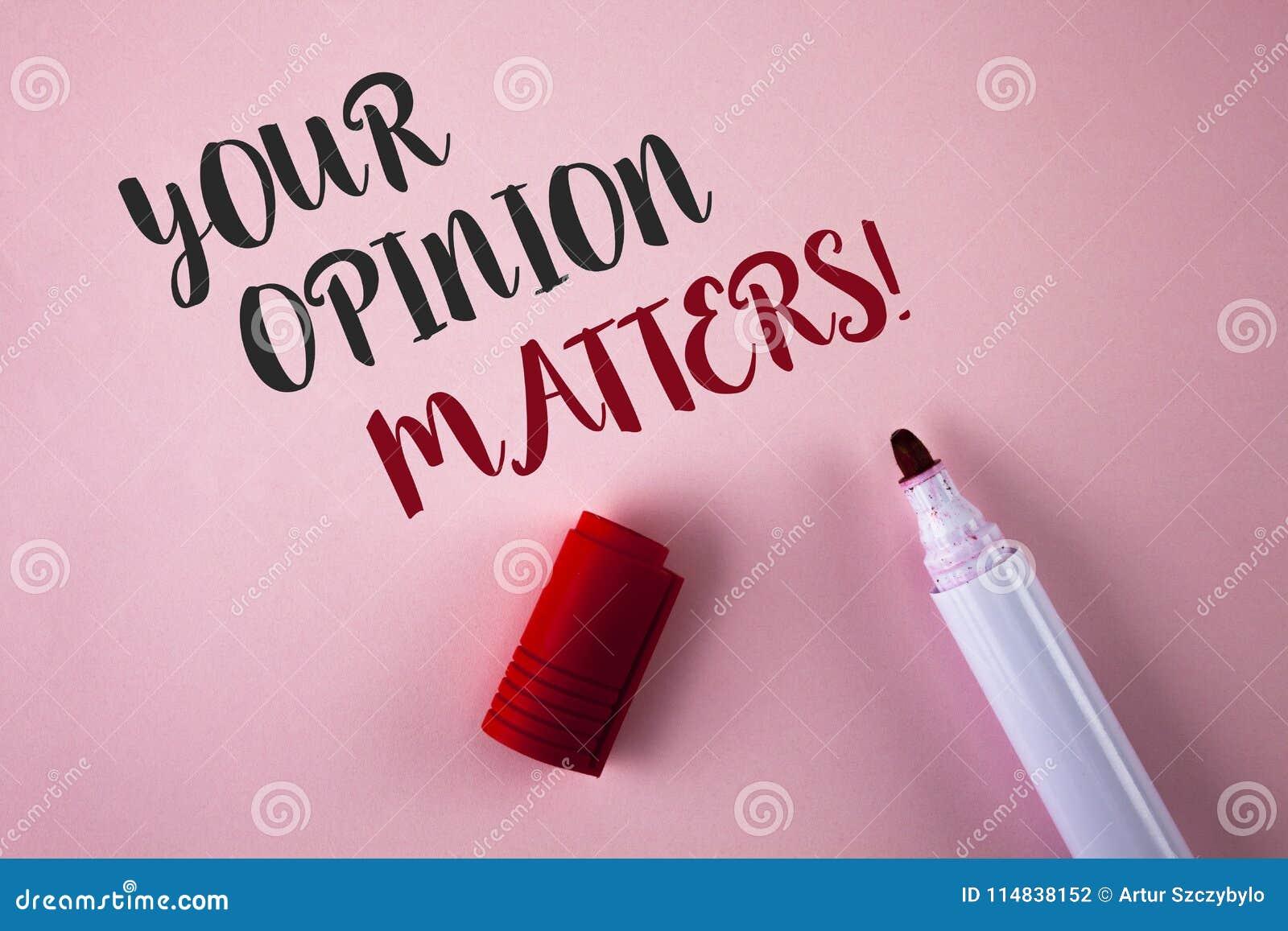 Konceptualny ręki writing pokazuje Twój opinię Liczy się Motywacyjnego wezwanie Biznesowa fotografia pokazuje klient informacje z