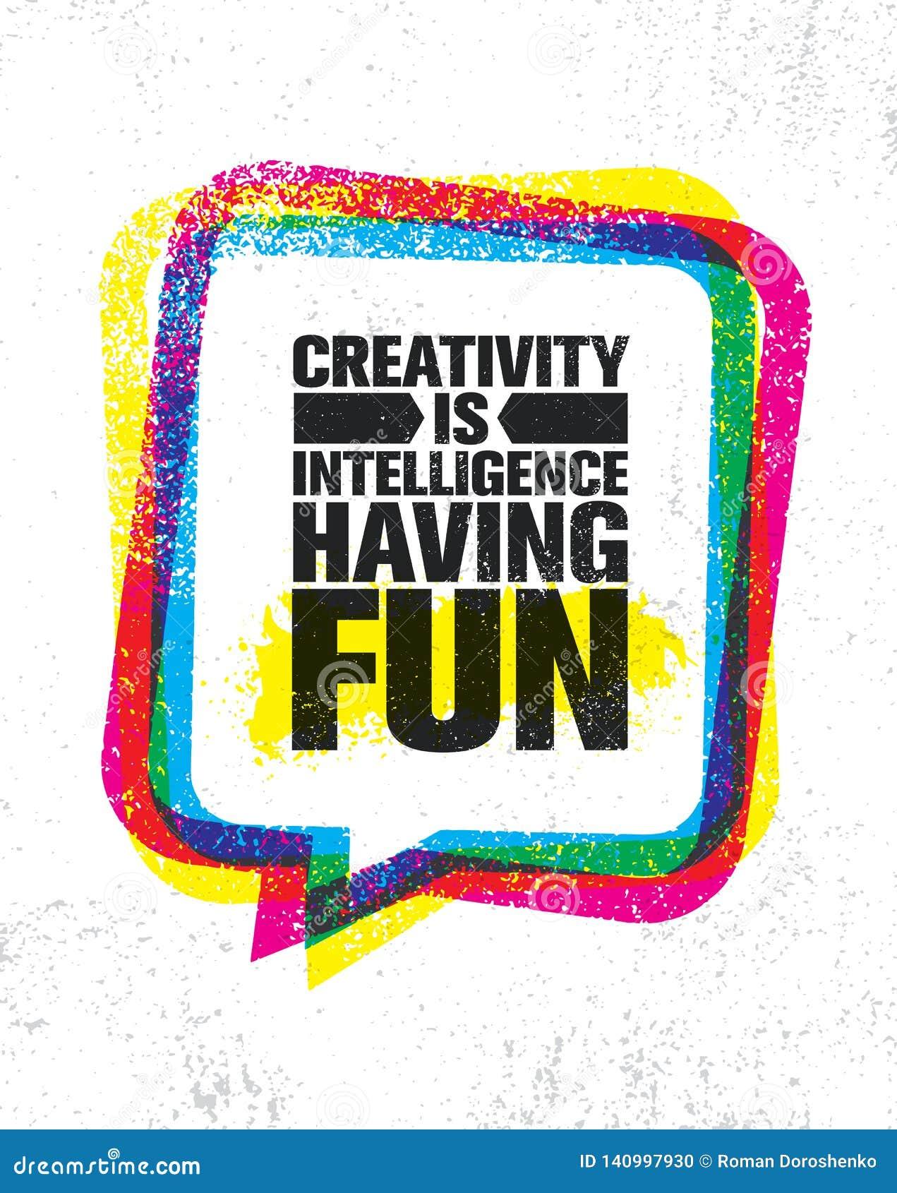 Kreativitet är intelligens som har gyckel För motivationcitationstecken för berömd inspirerande typografi idérik mall för affisch