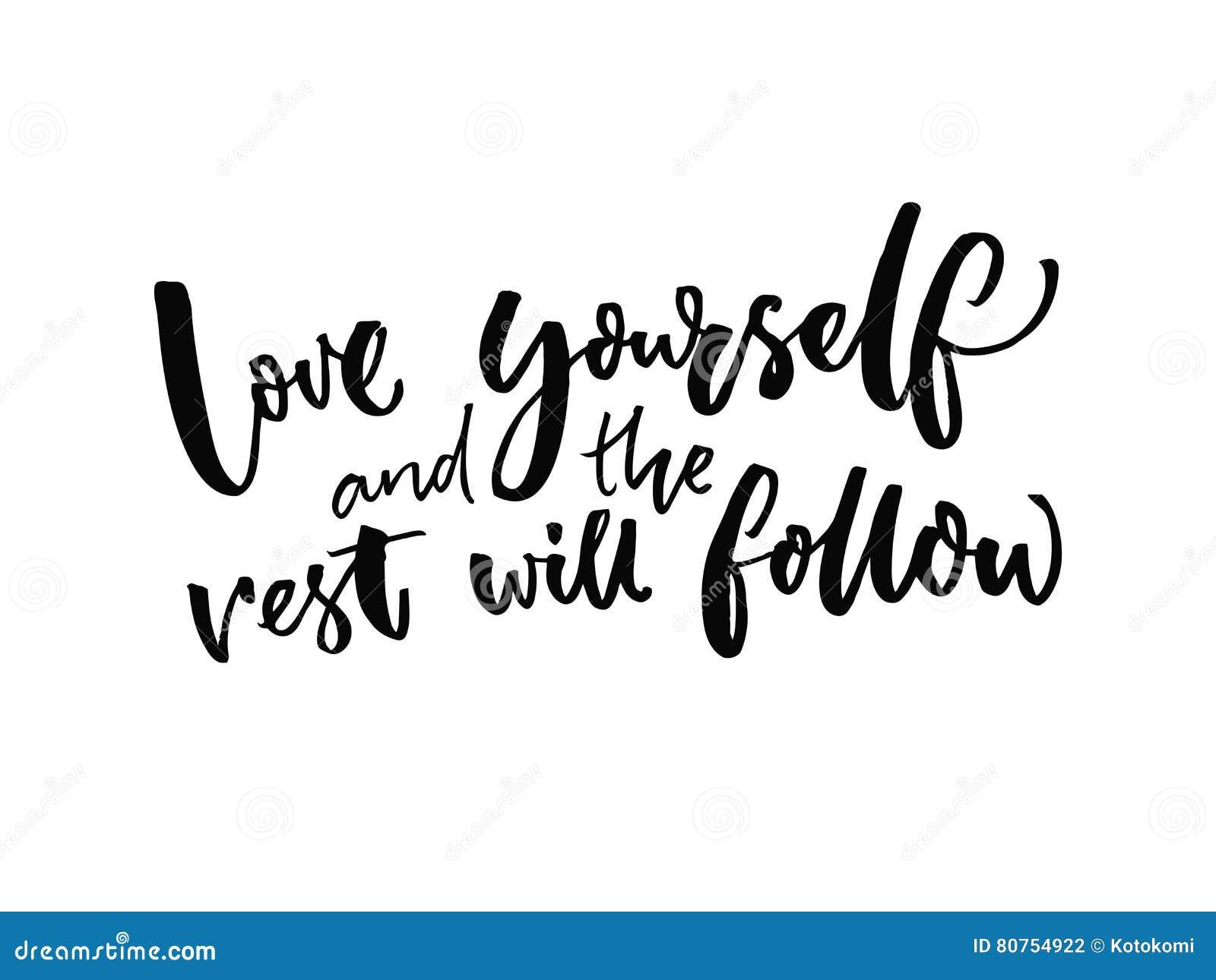 L amour vous-même et le repos suivront Citation inspirée au sujet d évaluation et d attitude d individu Dire d inspiration de vec