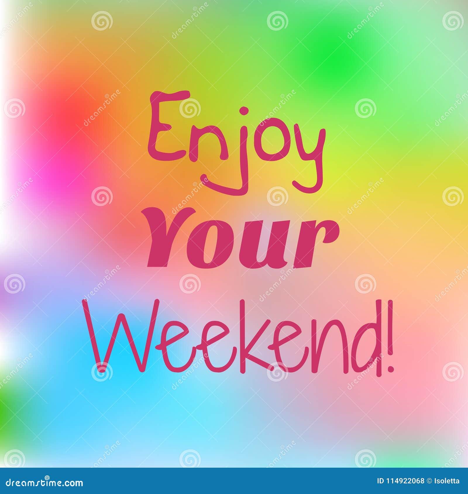 La citation inspirée apprécient votre week-end sur le fond lumineux Affiche de motivation Conception de carte décorative