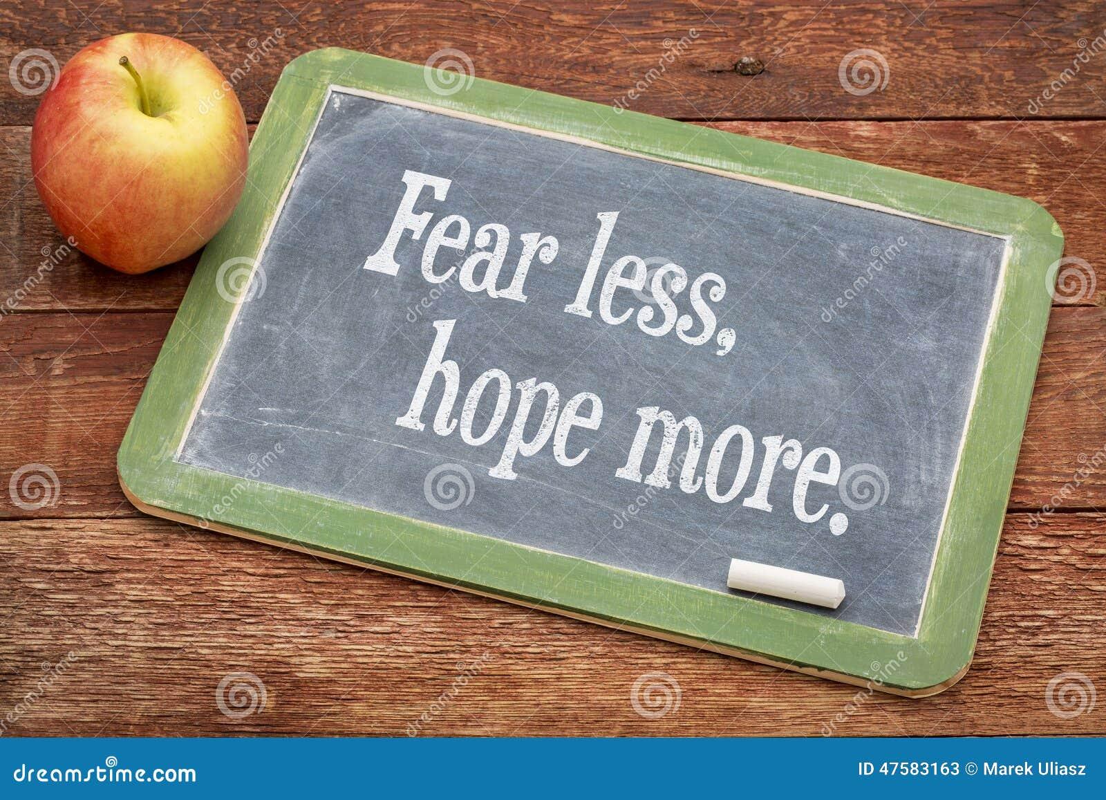 La crainte moins, espèrent plus