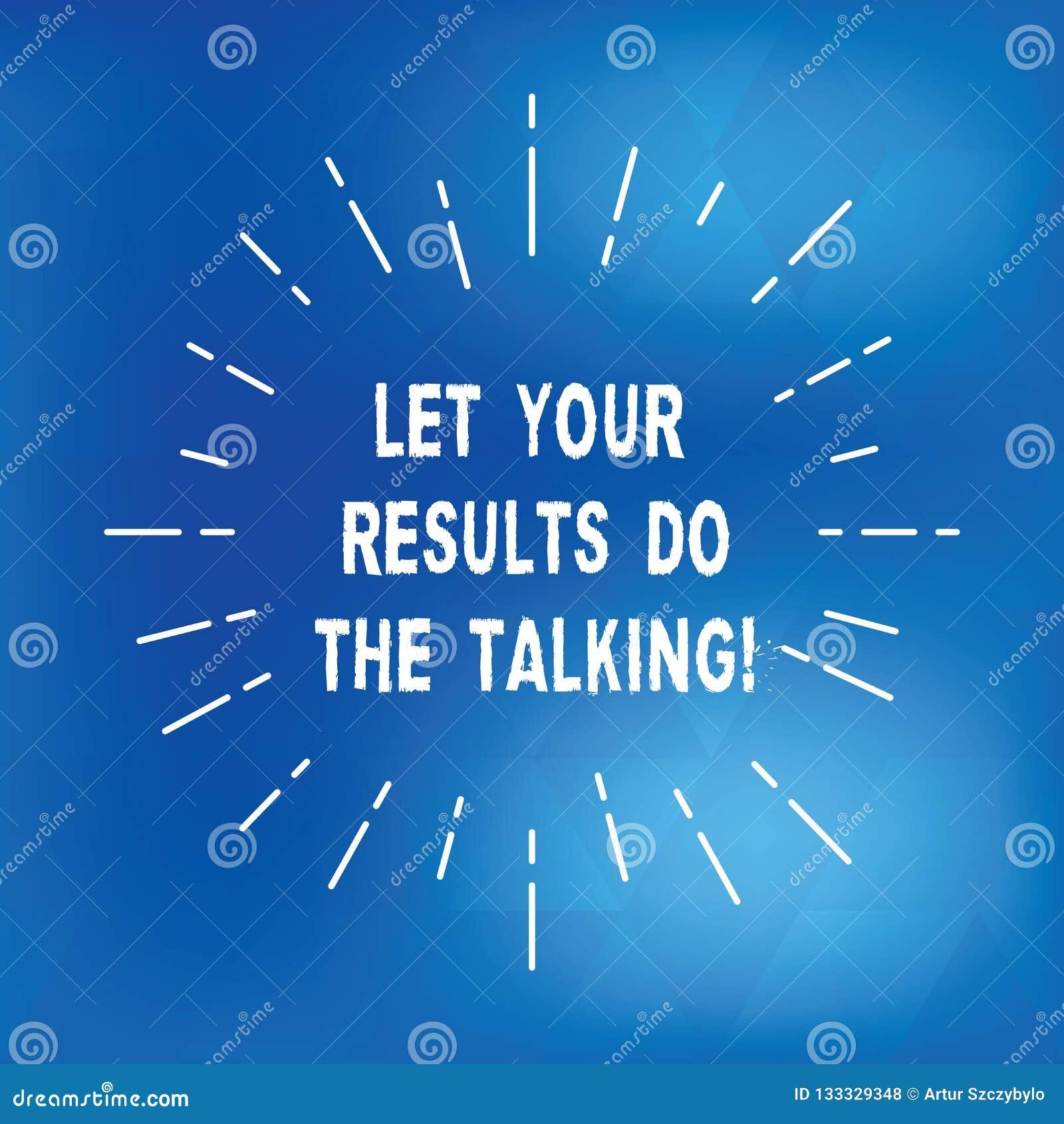 La demostración de la muestra del texto dejó sus resultados hace hablar Foto conceptual menos hablar más haz fino acción realizad