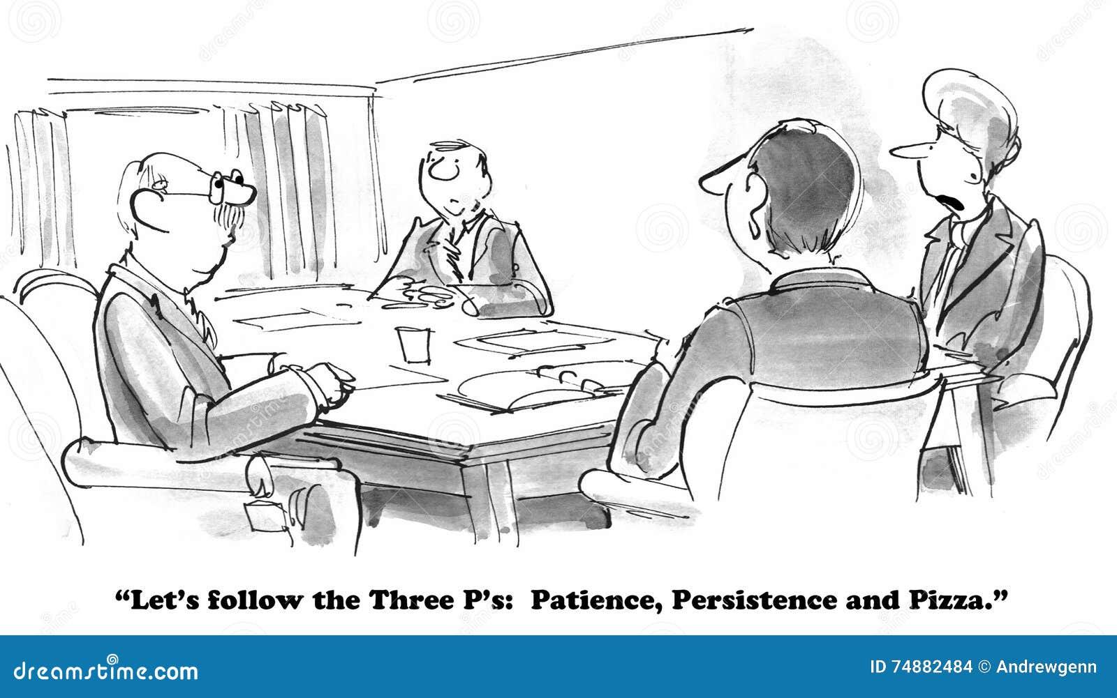 La patience, persistance, pizza