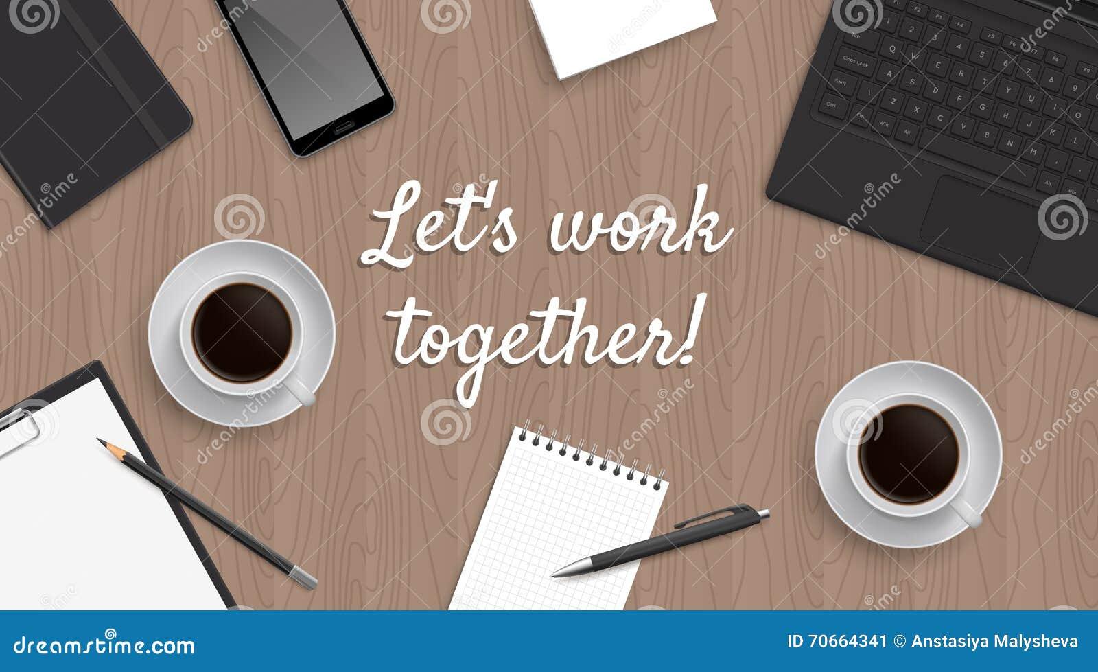 La table réaliste de lieu de travail avec la citation  nous a laissés travaillent ensemble