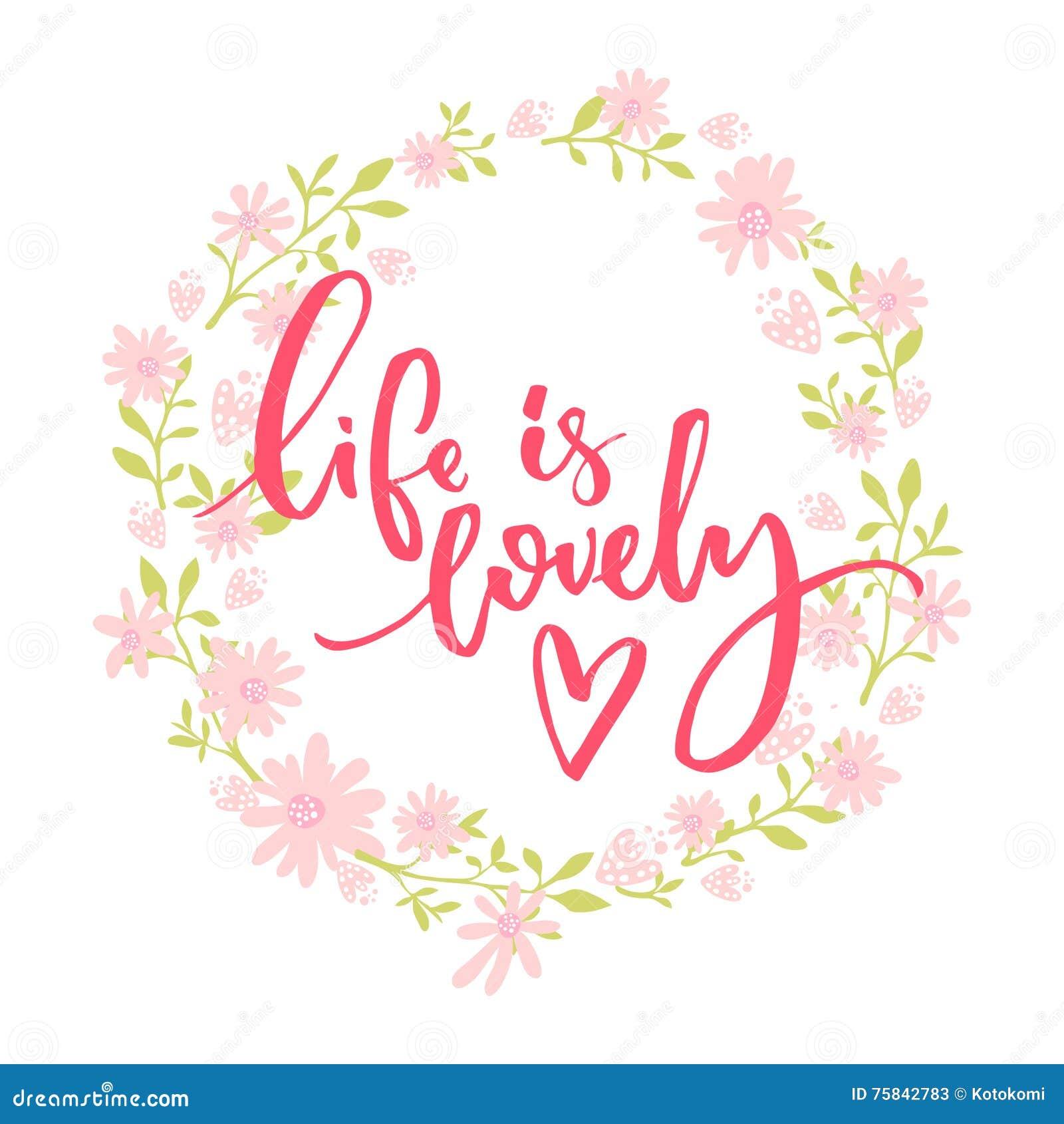 La vida es preciosa Cita caprichosa, letras del cepillo en la guirnalda floral rosada y verde