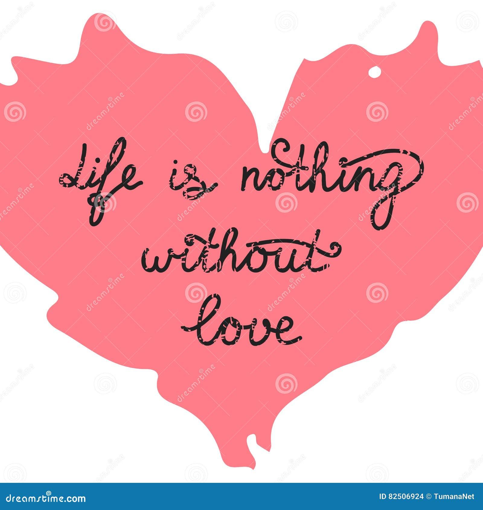 La Vida No Es Nada Sin El Amor Mano Dibujada Poniendo Letras A La