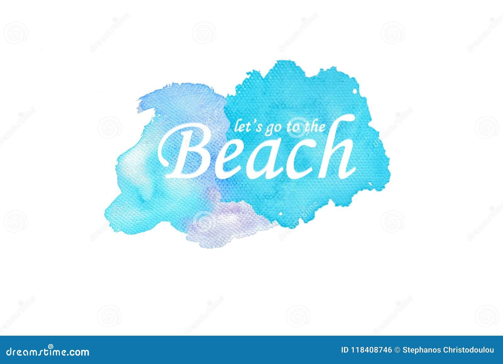 Laat ` s naar de Strandtekst met Waterverfachtergrond gaan