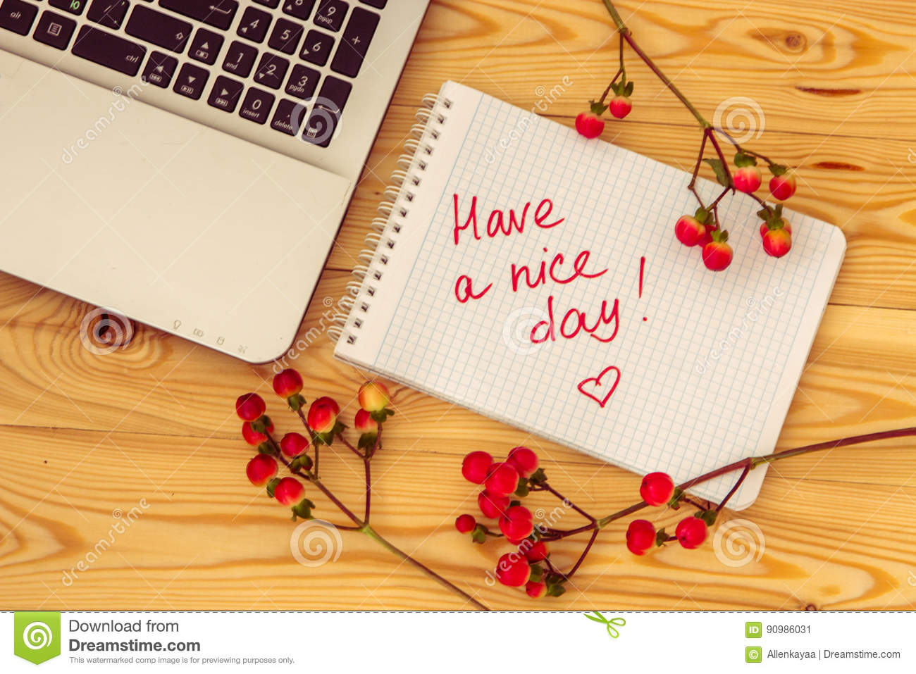 Laptop Computer Text Have A Nice Day And Hypericum Branches On