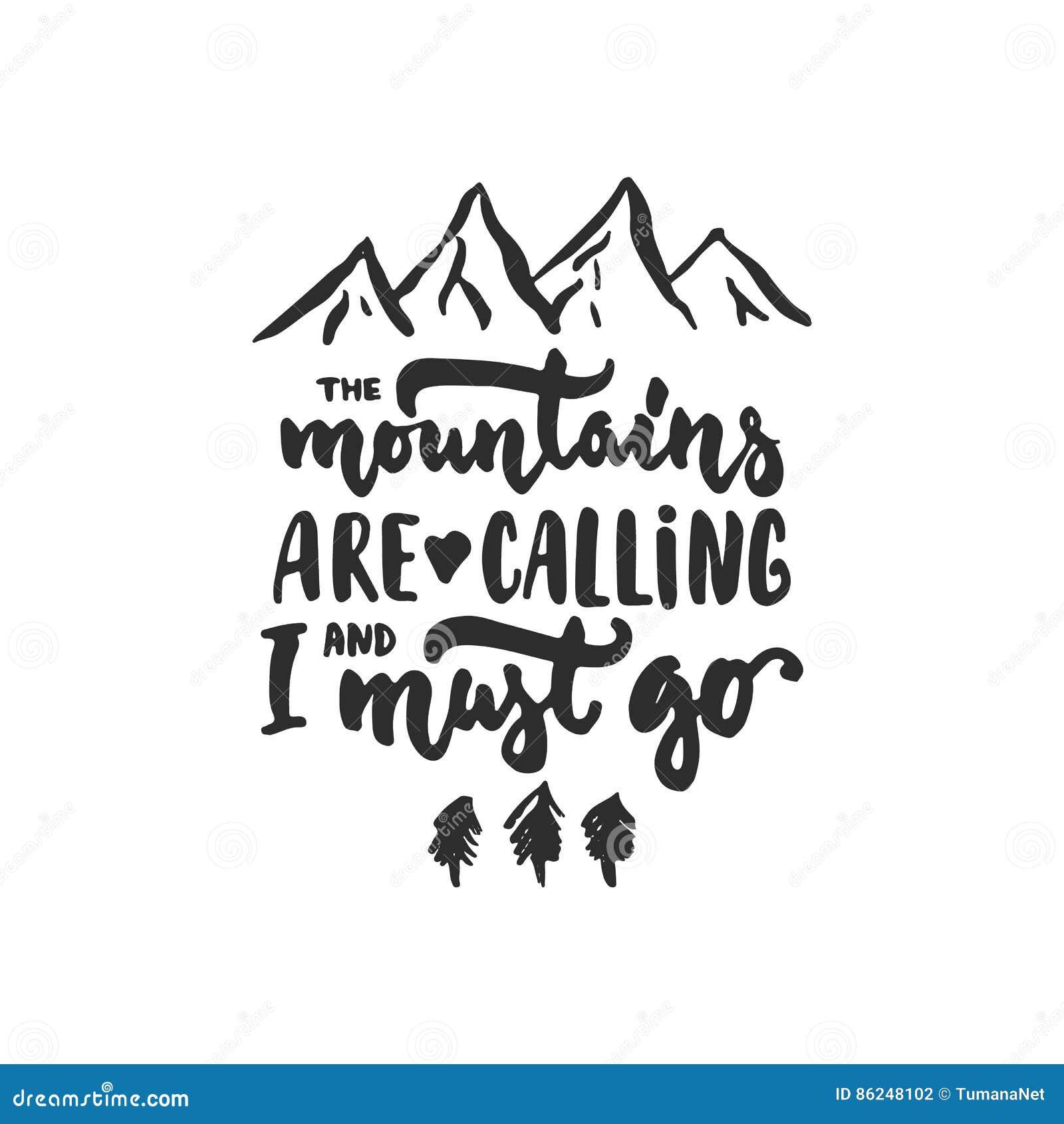 Las Montañas Están Llamando Y Debo Ir - Frase Dibujada Mano De Las ...