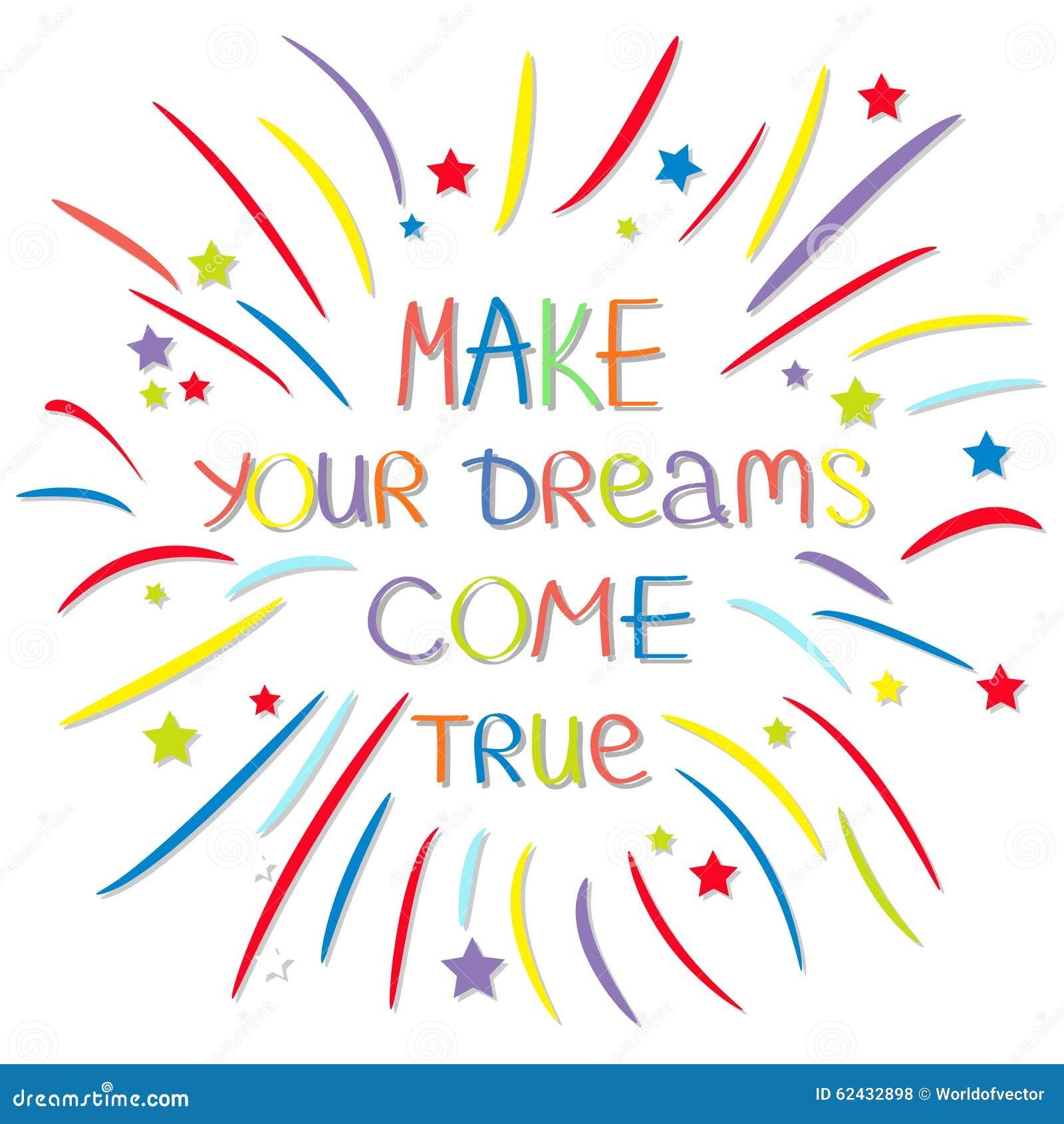 Lassen Sie Ihre Träume in Erfüllung gehen Farbiges Feuerwerk Kalligraphische Inspirationsphrase der Zitatmotivation Grafischer Hi