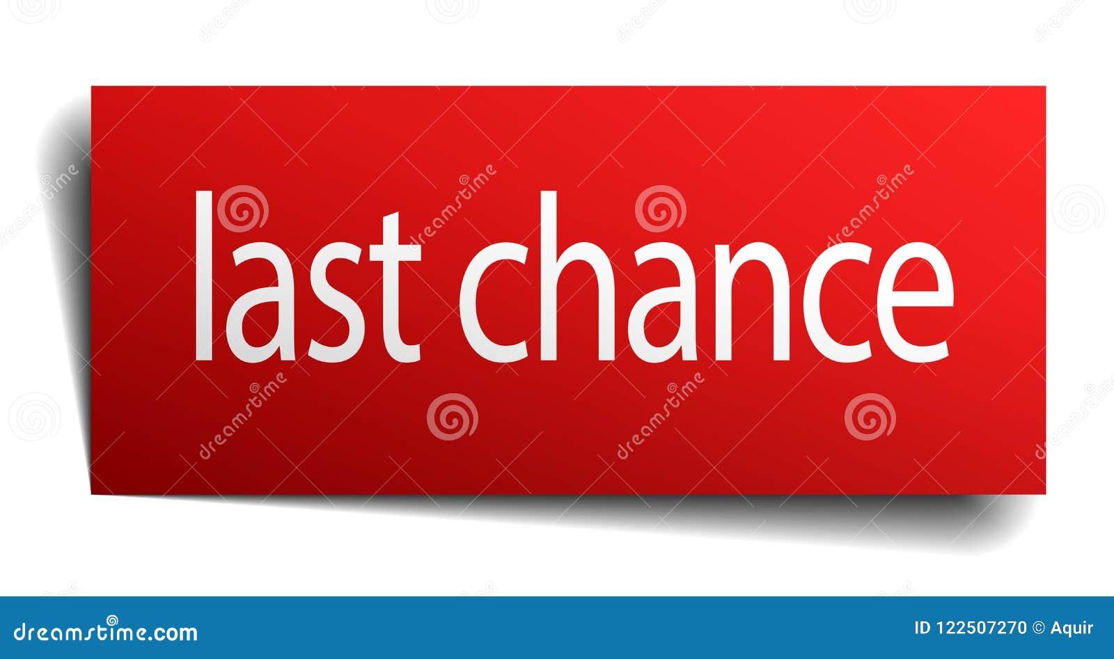 last chance sign