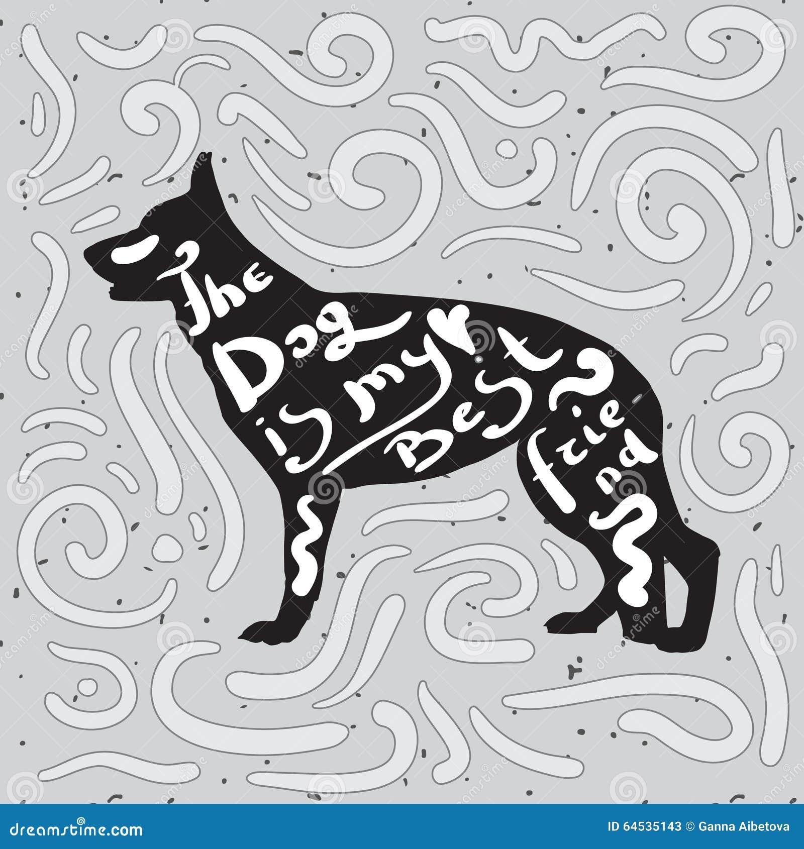 Le Chien Est Mon Meilleur Ami Citation Manuscrite De Motivation Sur Une Silhouette Noire De Berger Allemand Illustration De Vecteur Illustration Du Motivation Citation 64535143