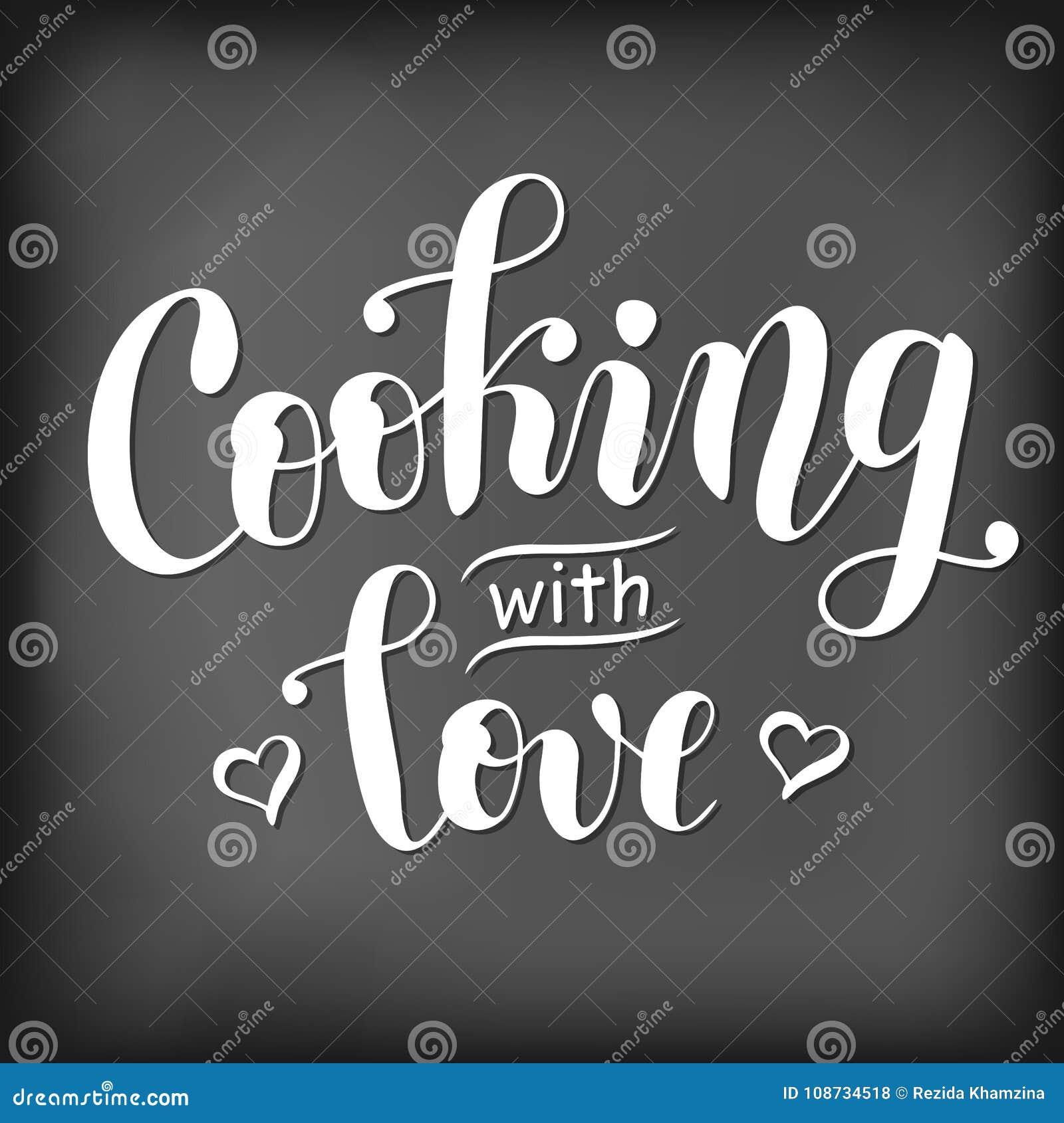 Tableau Noir Deco Pour Cuisine le lettrage de calligraphie de la cuisson avec amour a