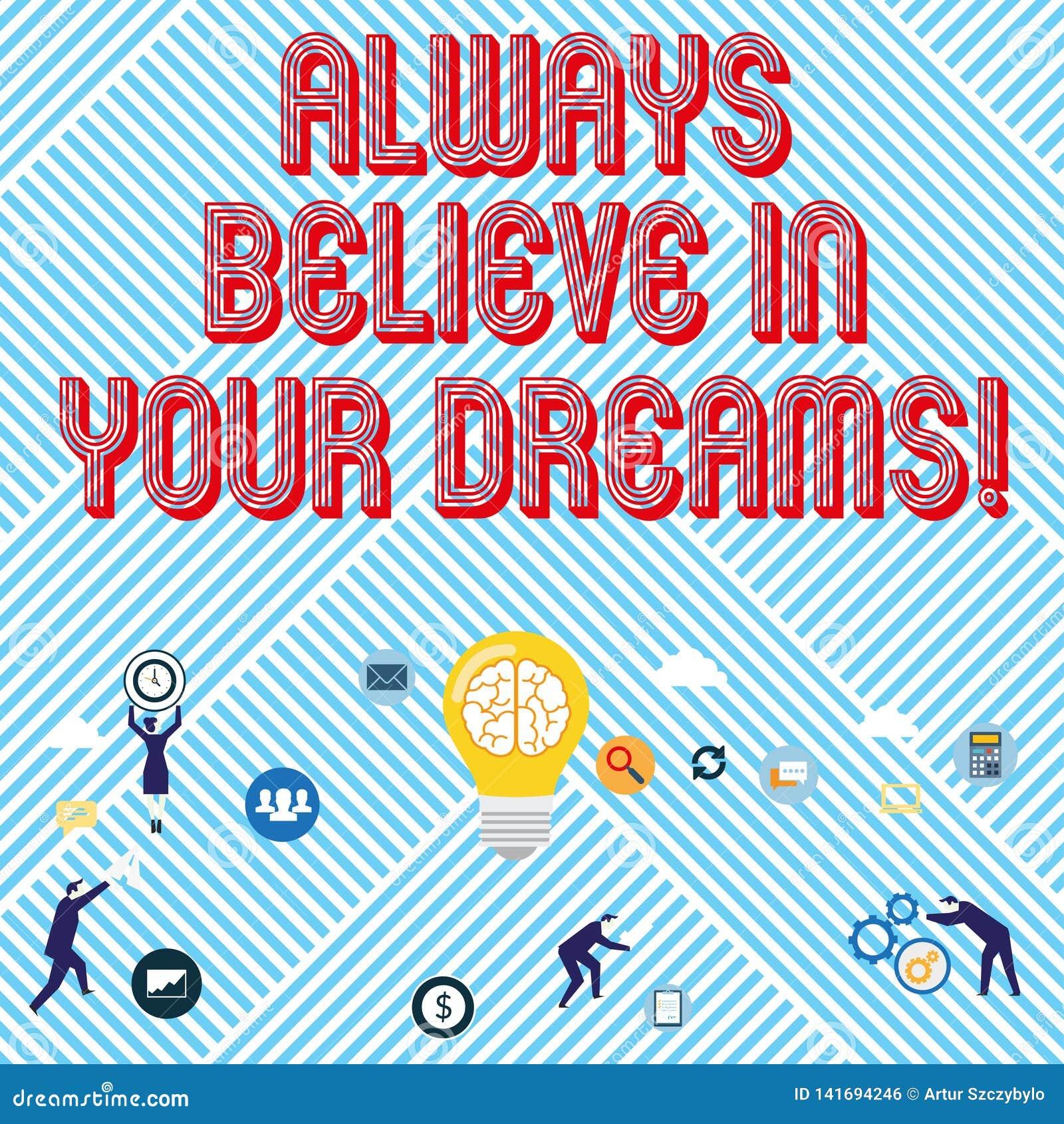 Le signe des textes montrant croient toujours en vos rêves Foi conceptuelle de confiance de photo croyant en vous-même