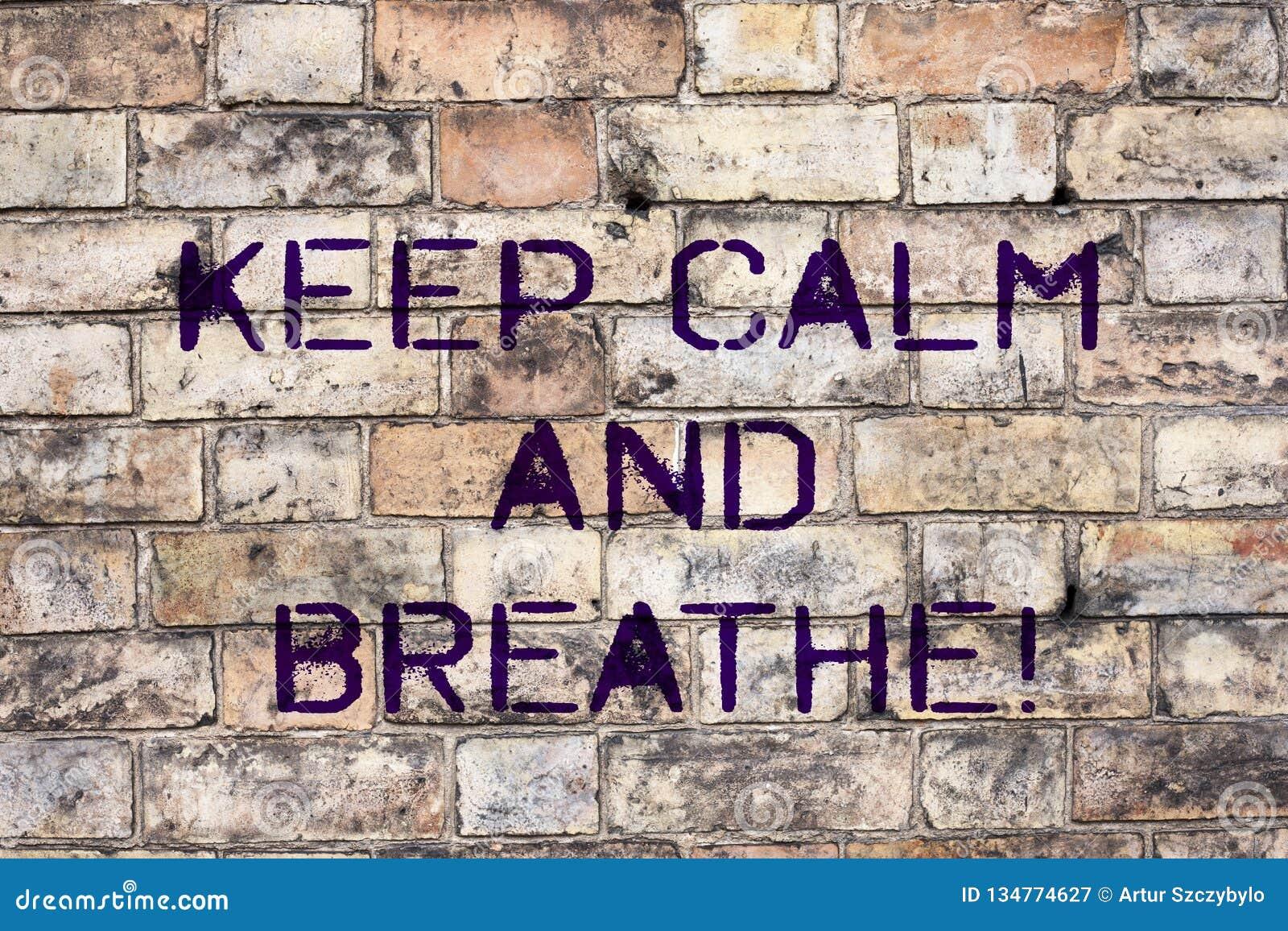 Le texte d écriture gardent le calme et respirent La signification de concept font une pause pour surmonter des difficultés quoti