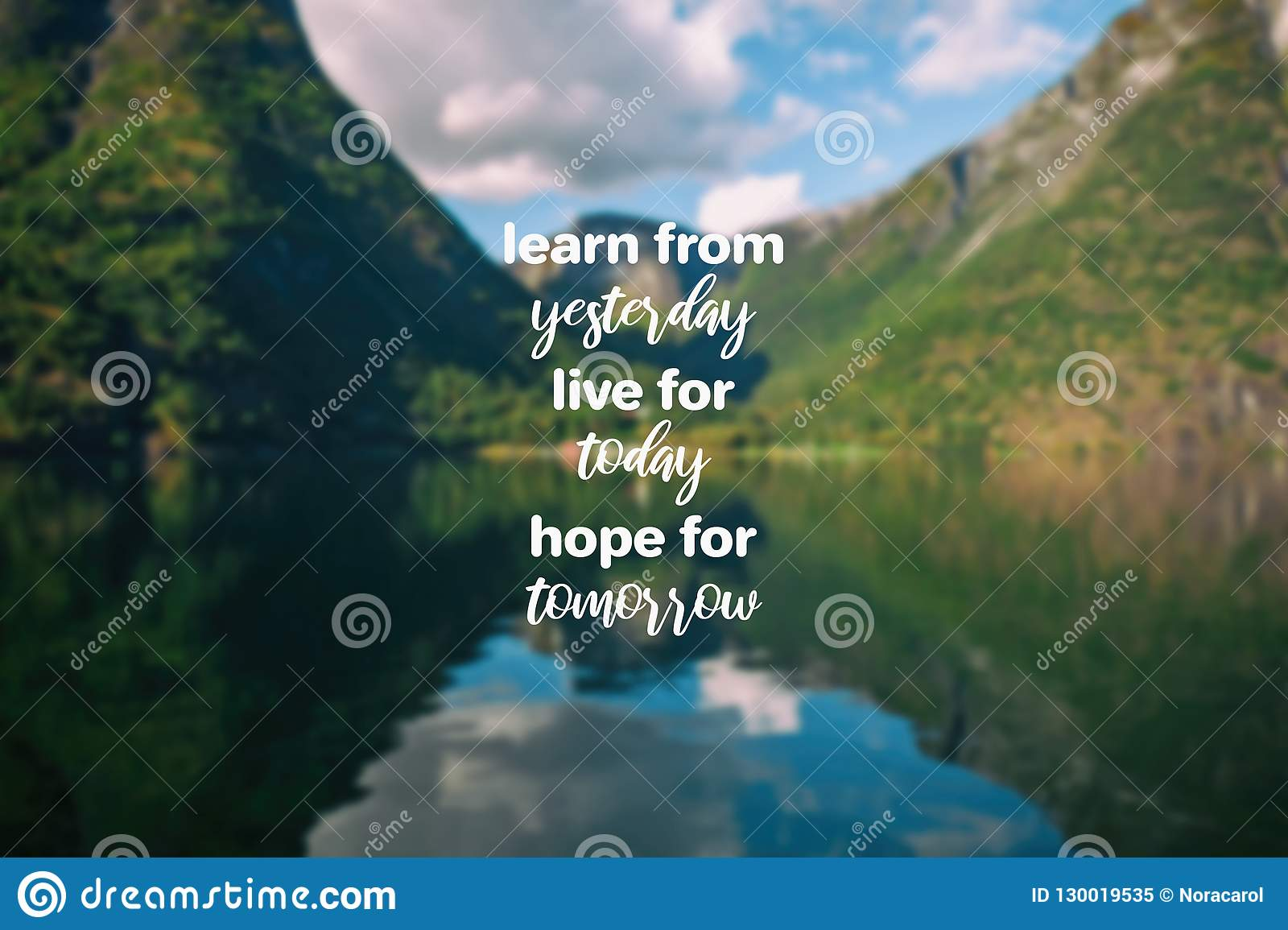 Learn From Yesterday Live For Today Hope For Tomorrow Stock Image