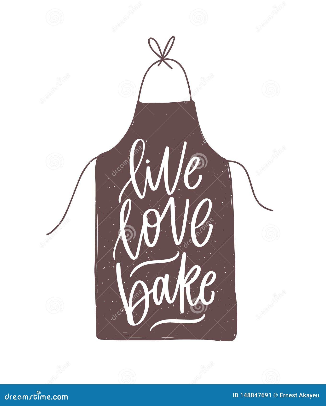 Lema o cita de motivaci?n de Live Love Bake manuscrita con la fuente caligr?fica cursiva en delantal elegante stylish