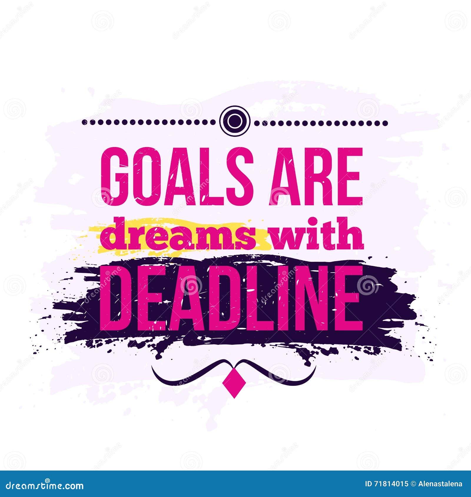 Les buts de citation d affaires de motivation sont des rêves avec la date-butoir affiche Concept de construction