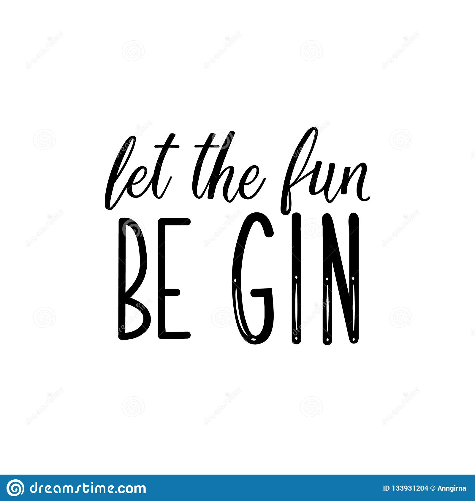 Let The Fun Be Gin Lettering Calligraphy Vector Illustration