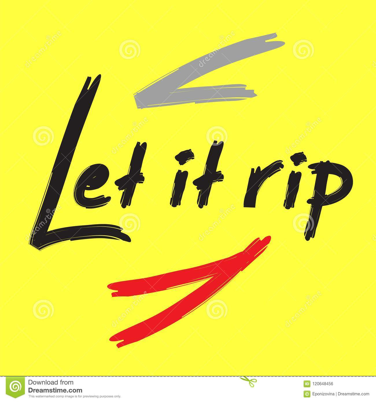 Let It Rip Handwritten Funny Motivational Quote American Slang