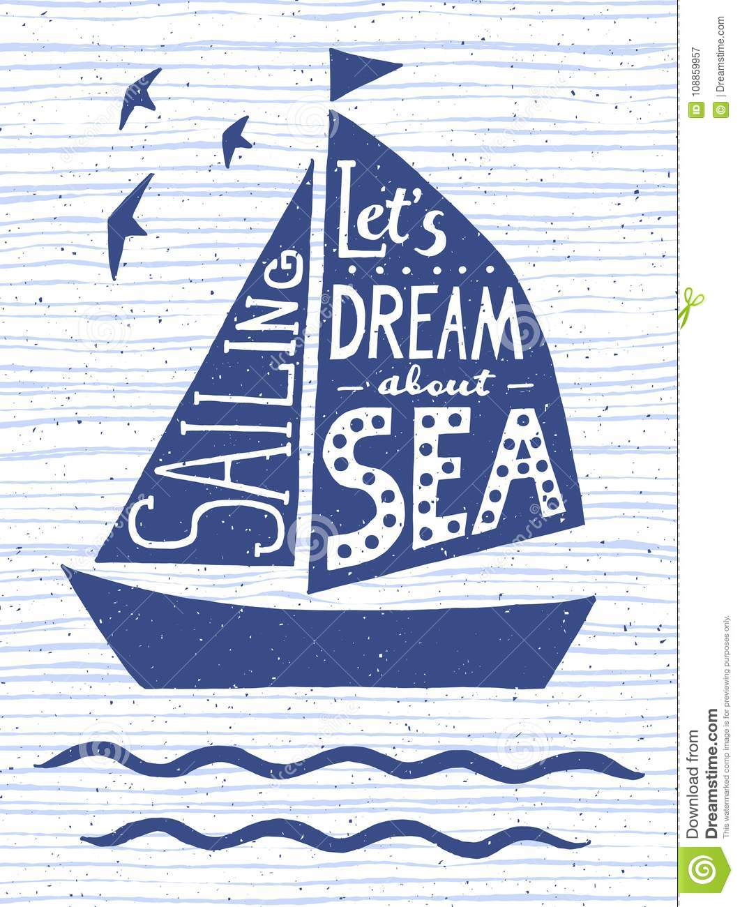 Let`s dream about sea. Hand drawn vintage poster with quote lettering. Inspirational and motivational print for T-shirts and bags.