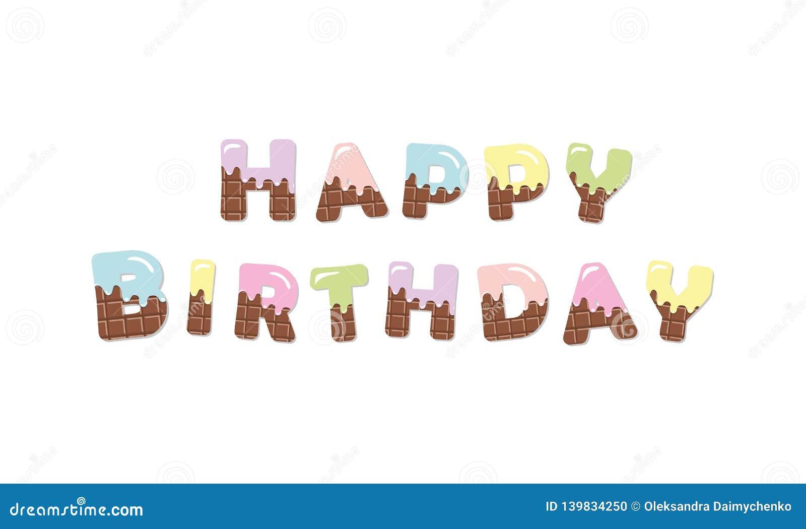 Letras coloridas chocolate do derretimento do feliz aniversario