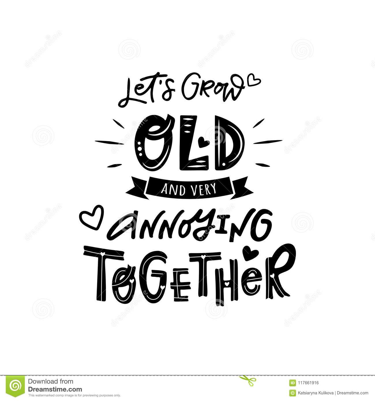 Lets grow old together stock vector. Illustration of marry ...