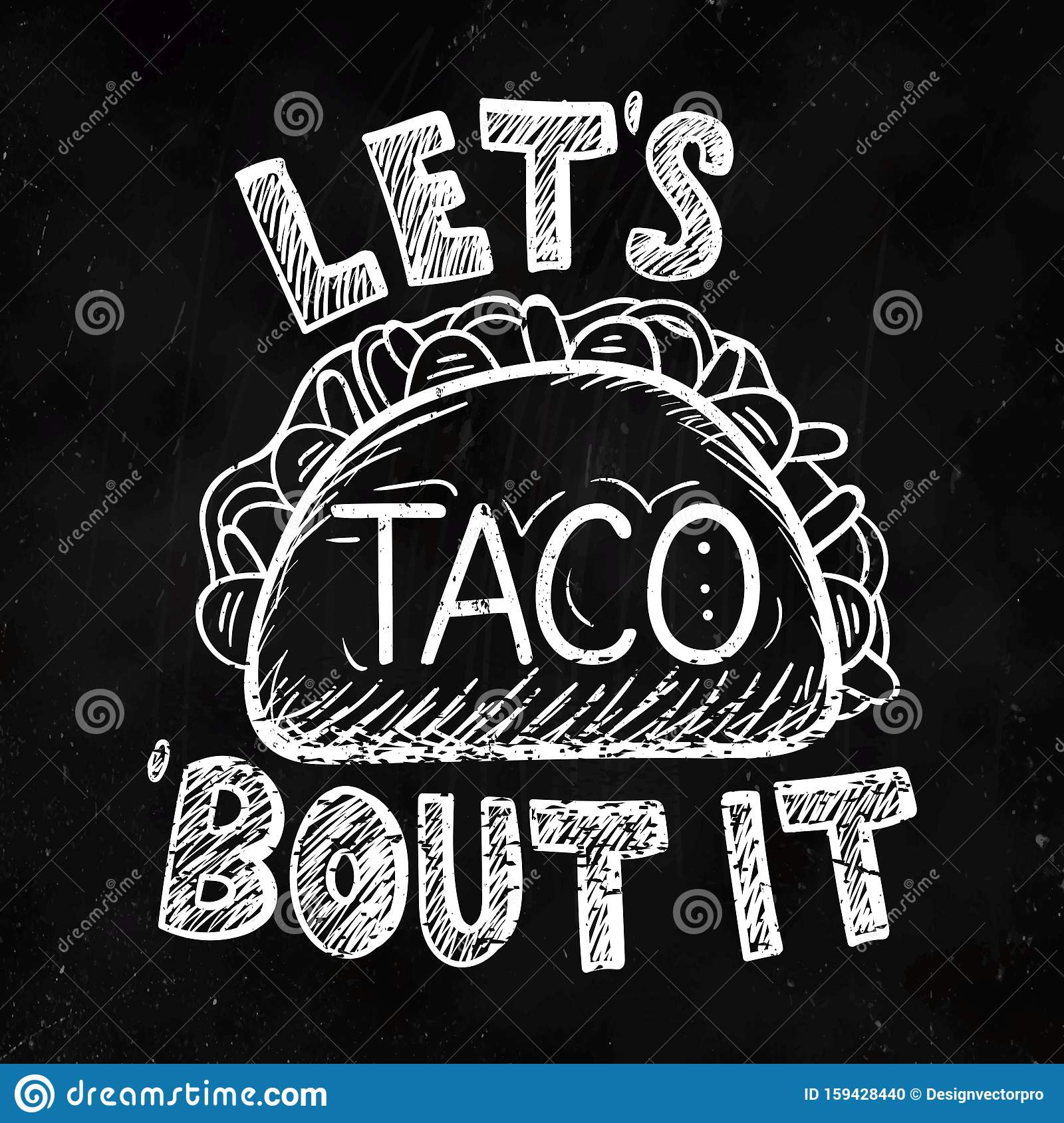Lets Taco Bout It Restaurant Poster In Black Color Stock Vector Illustration Of Lunch Advertisement 159428440
