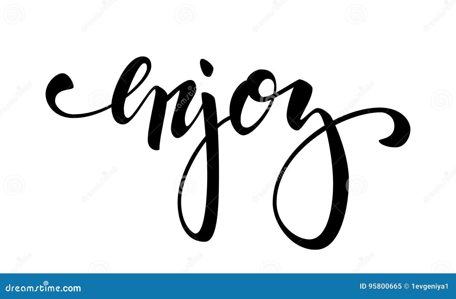 Lettering Inspirational Poster Enjoy  Hand Drawn Brush Pen