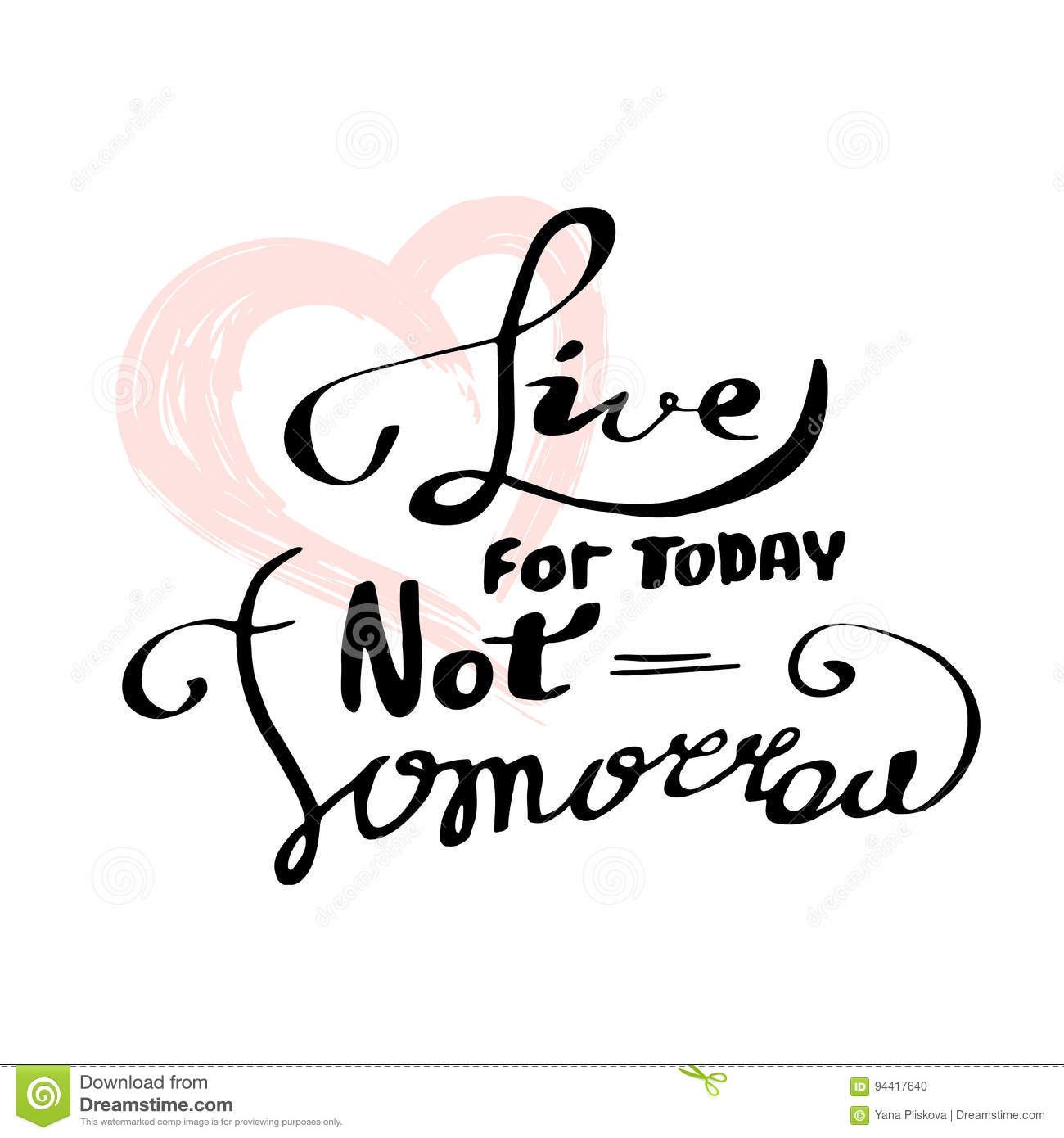 Live For Today Quotes Lettering Modern Calligraphylive For Today Not Tomorrow Stock