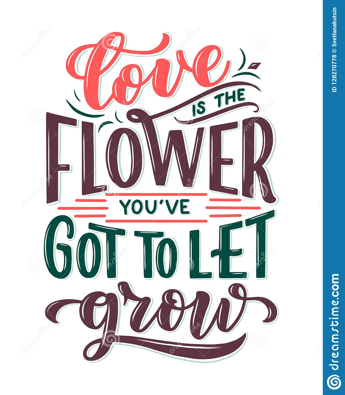 Lettering quote about flowers, illustration made in vector. Postcard, invitation and t-shirt design with handdrawn composition.