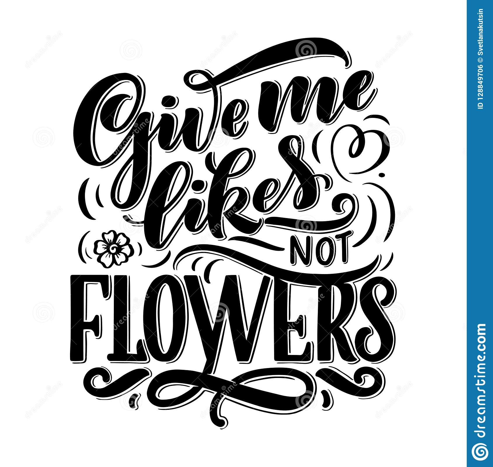 85bec886b Lettering quote about flowers, illustration made in vector. Postcard,  invitation, shop and t-shirt design with handdrawn composition.