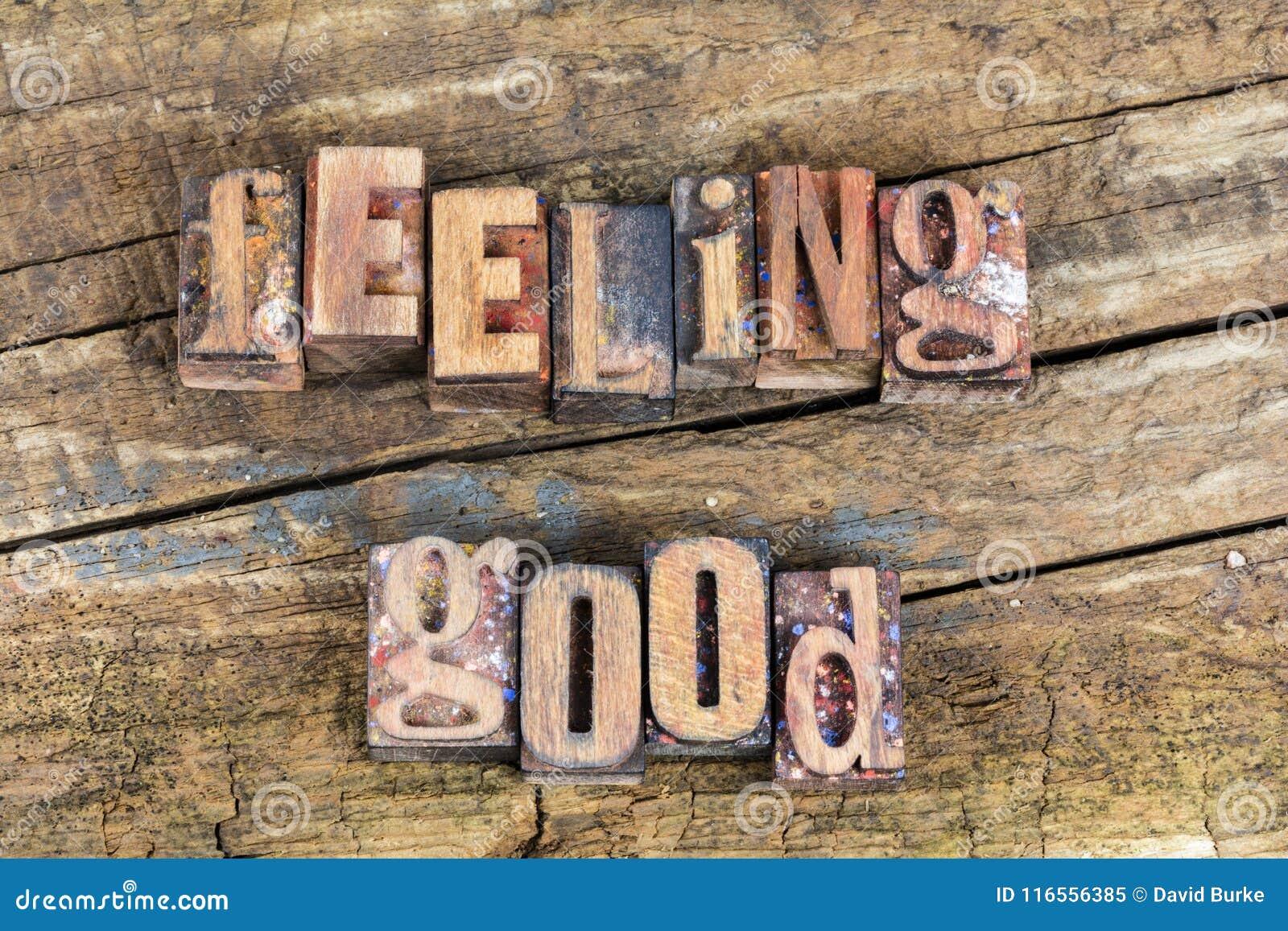 Feeling good positive attitude letterpress