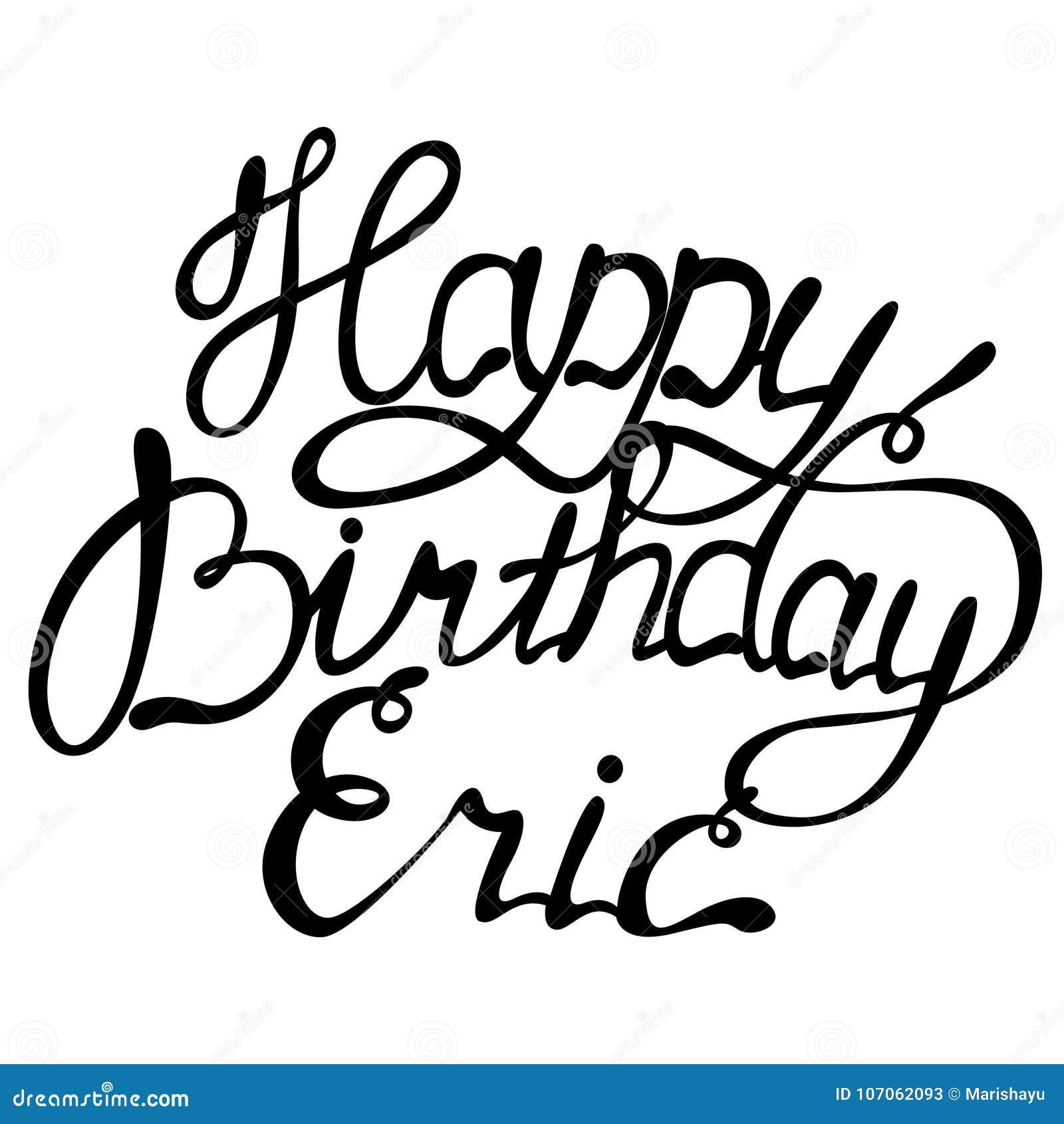 Lettrage De Nom D Eric De Joyeux Anniversaire Illustration De