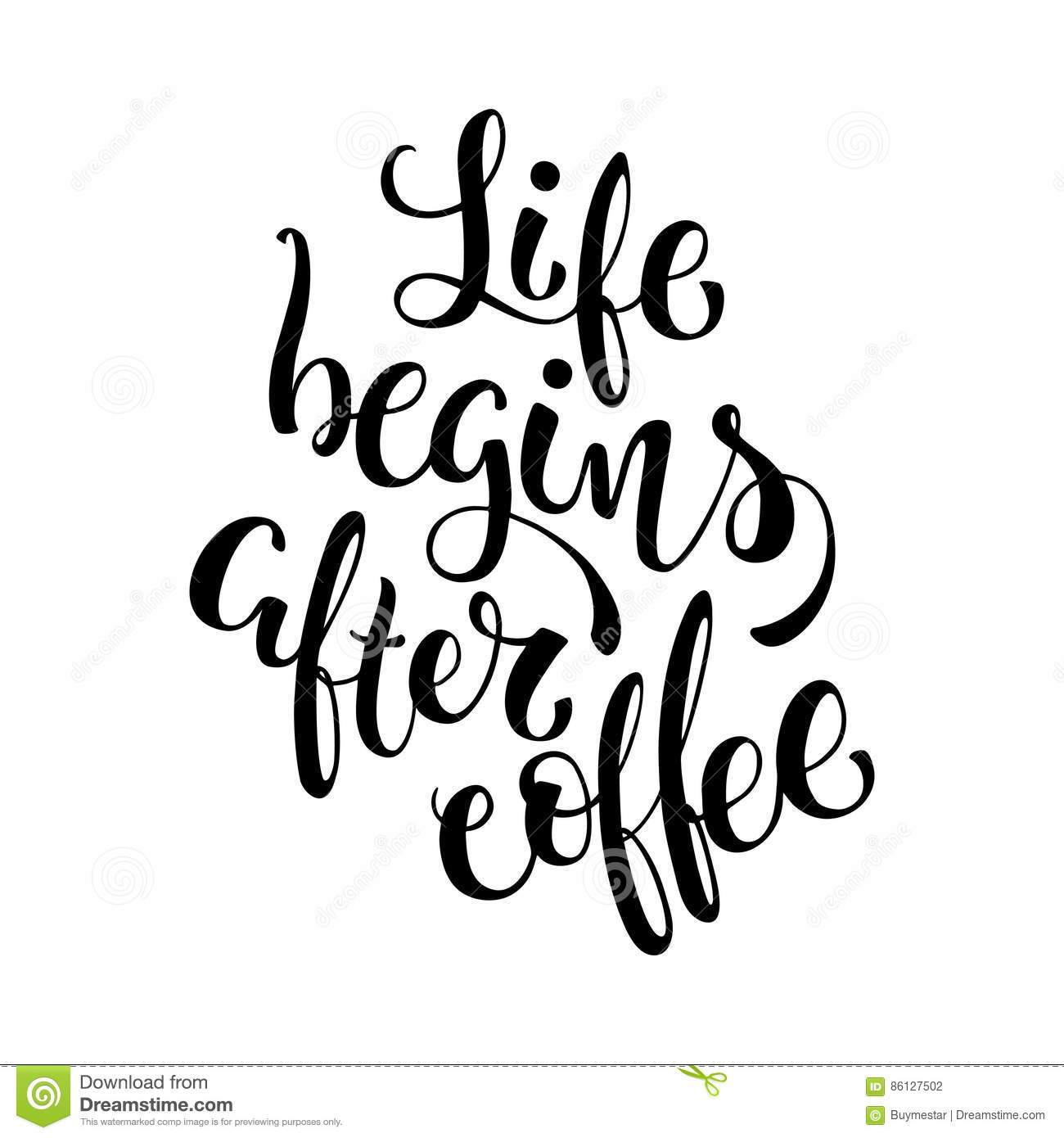 Life Begins After Coffee Hand Lettered Coffee Quote Vector
