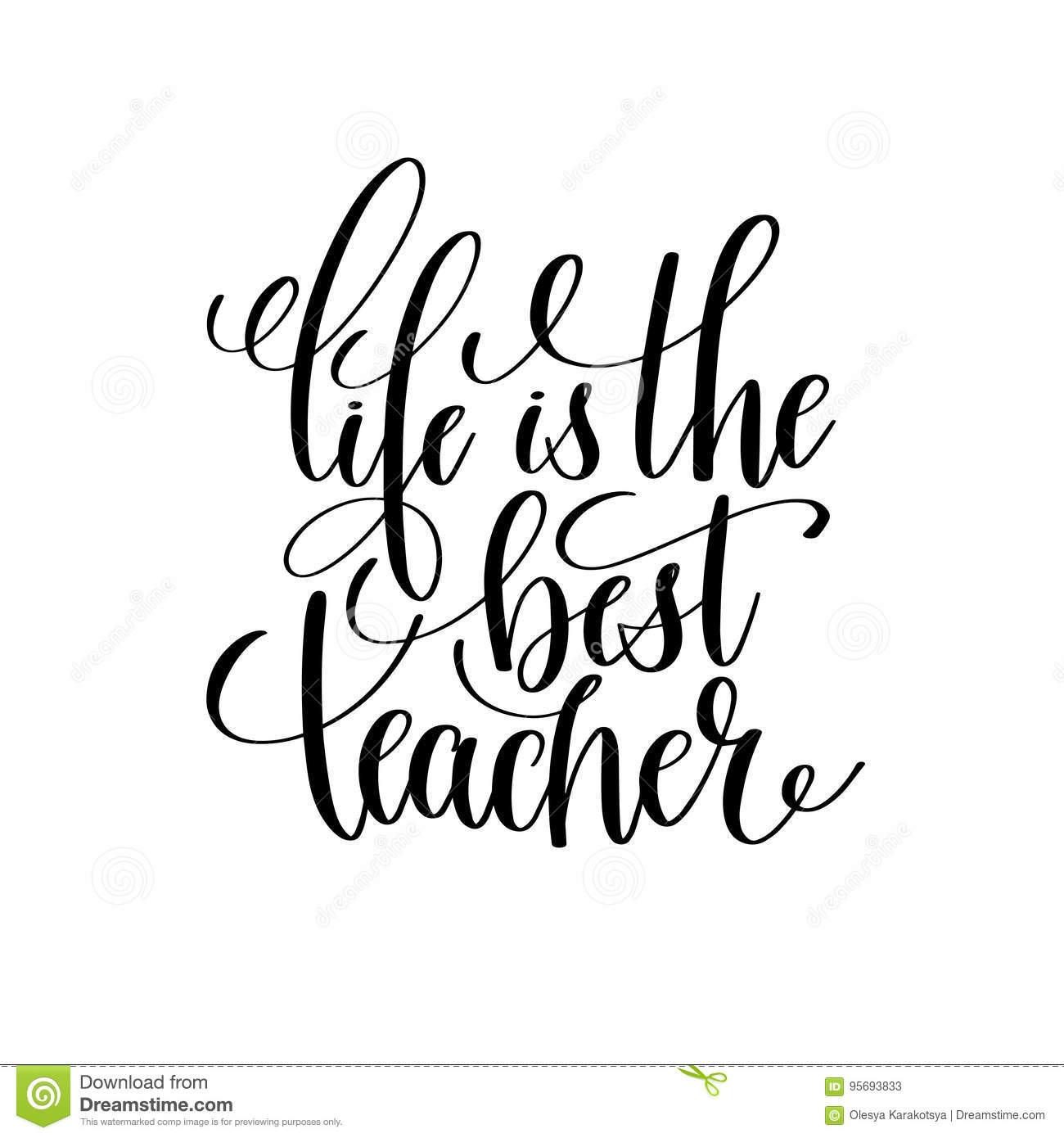 Life Is The Best Teacher Black And White Hand Lettering Stock Vector