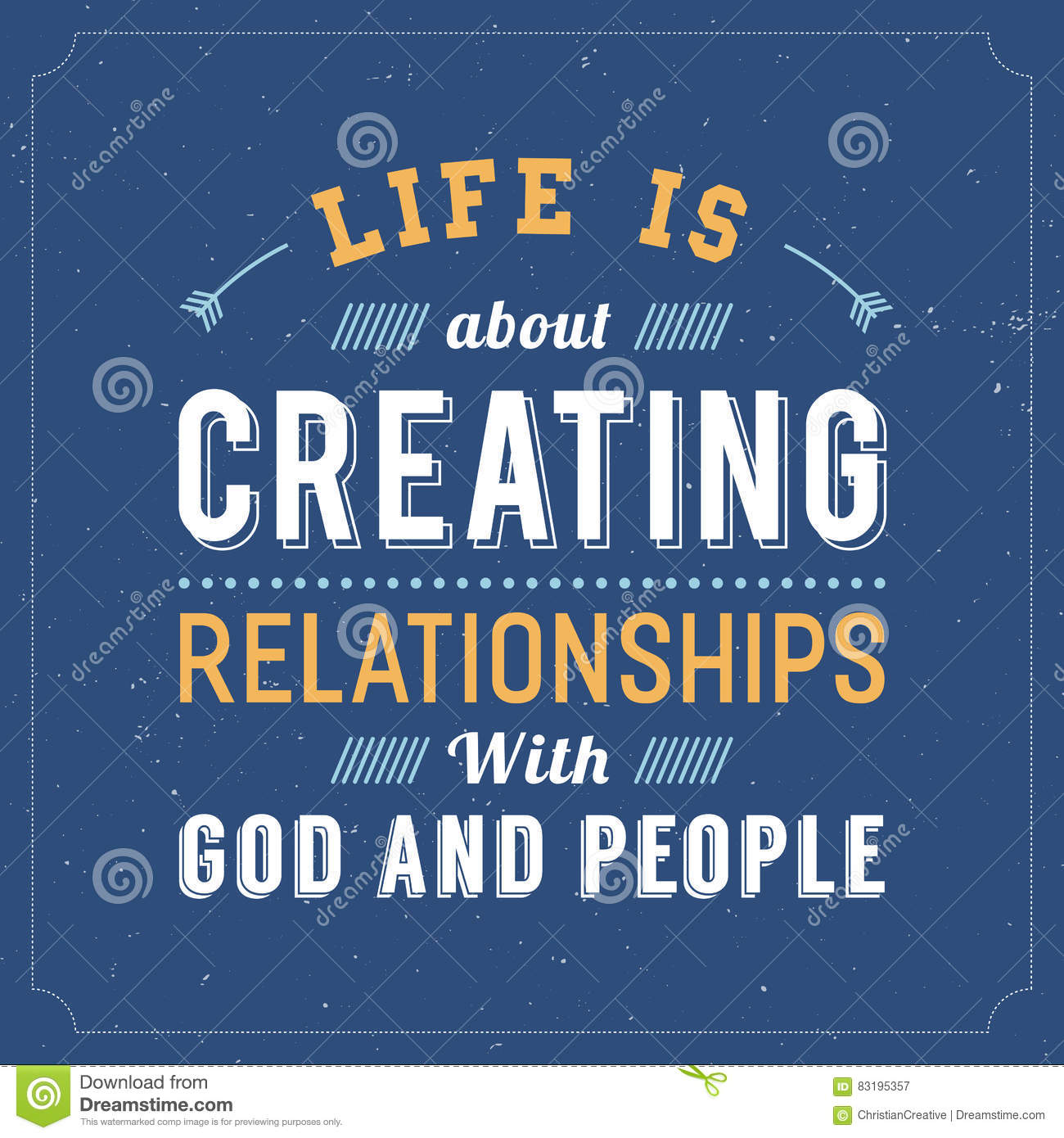 Life Is About Creating Relationships With God And People Stock