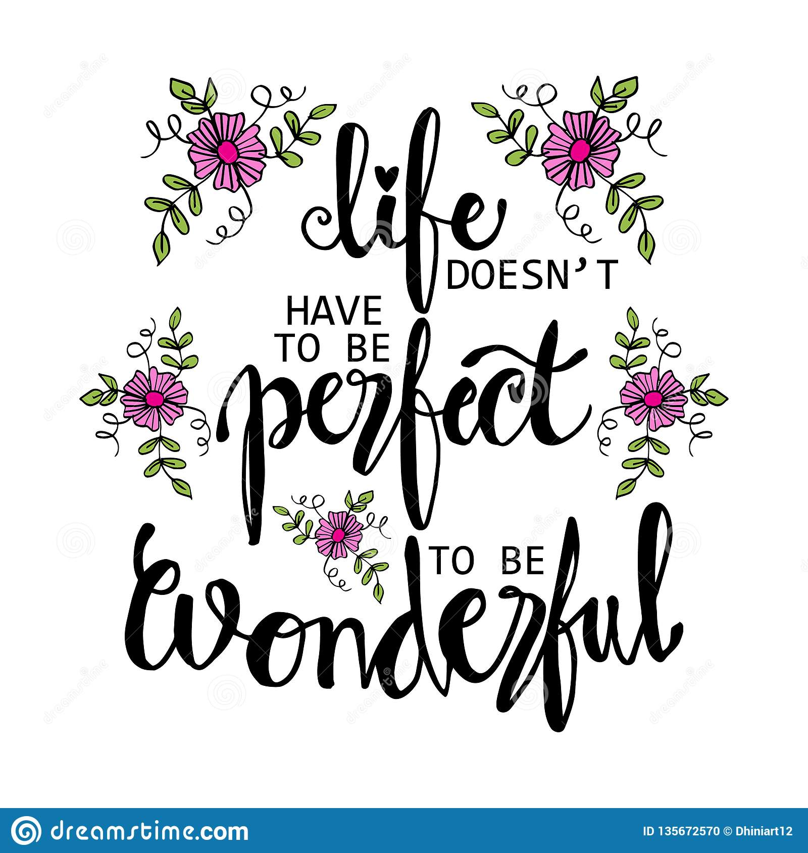 Life Doesnt Have To Be Perfect To Be Wonderful Phrase Stock Vector